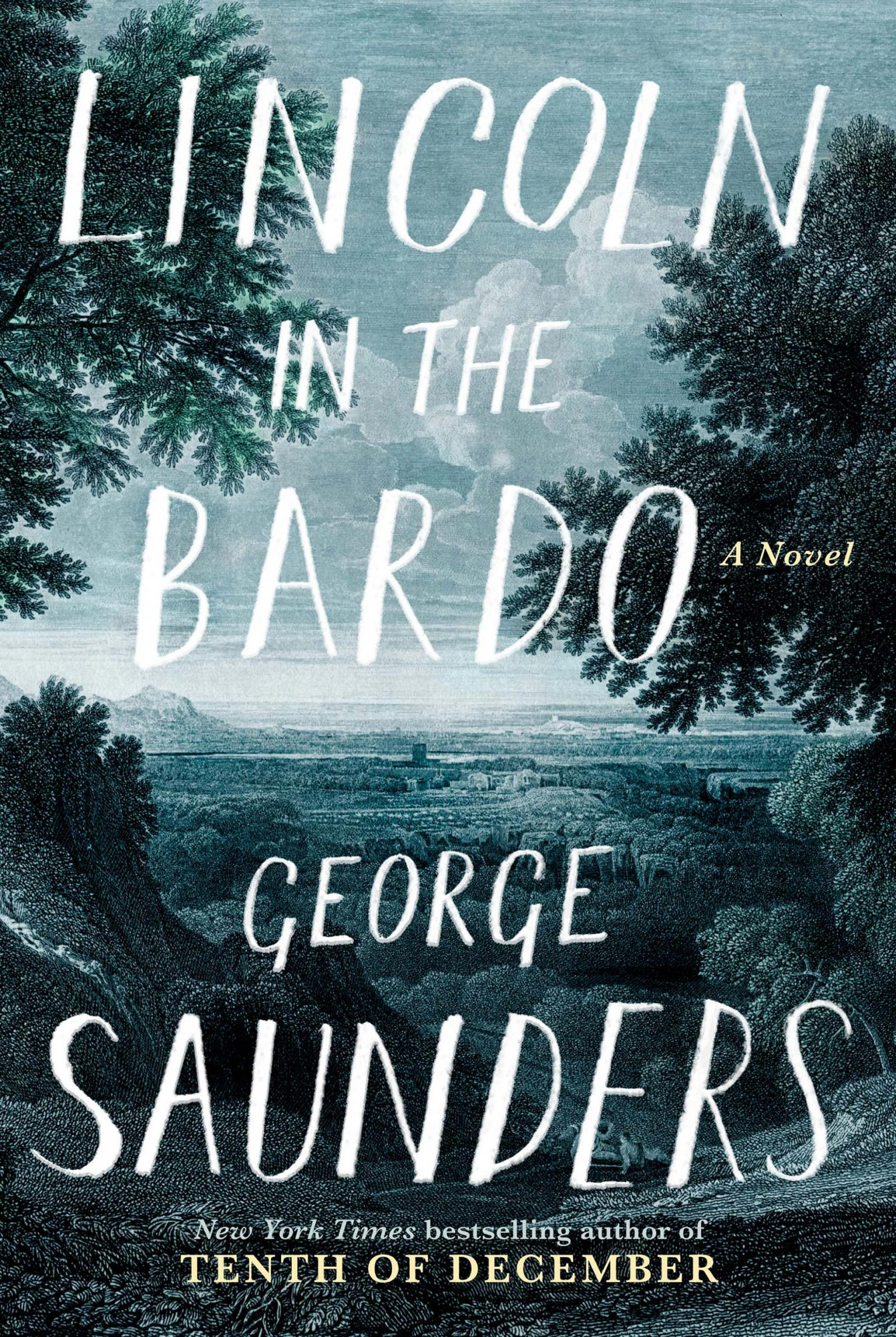Lincoln in the Bardo: A Novel (2/14/17)