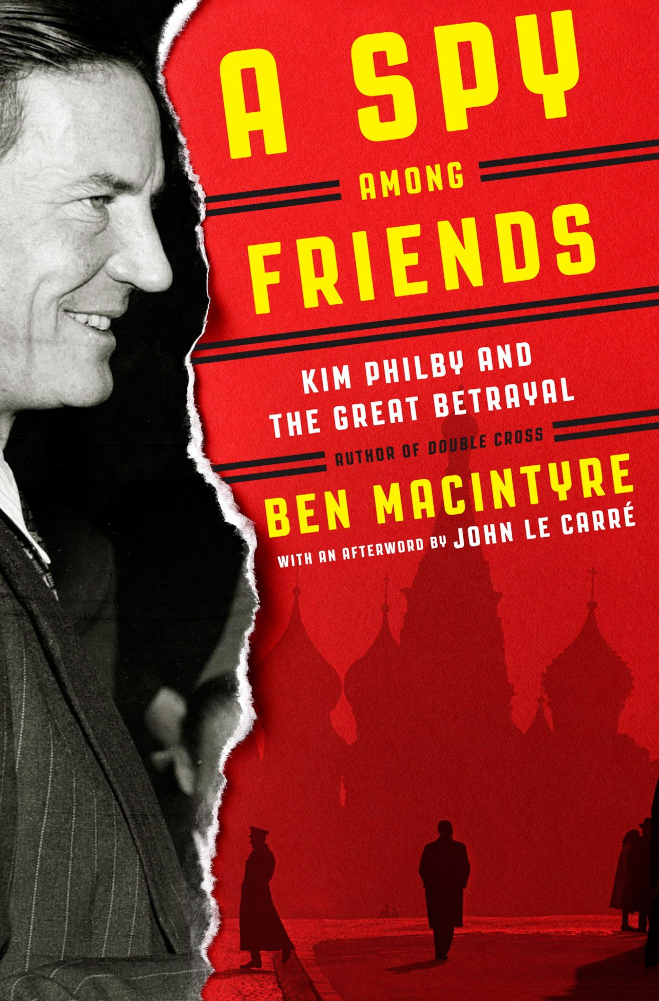 A Spy Among Friends: Kim Philby and the Great Betrayal by Ben McIntyre (2014) — Books