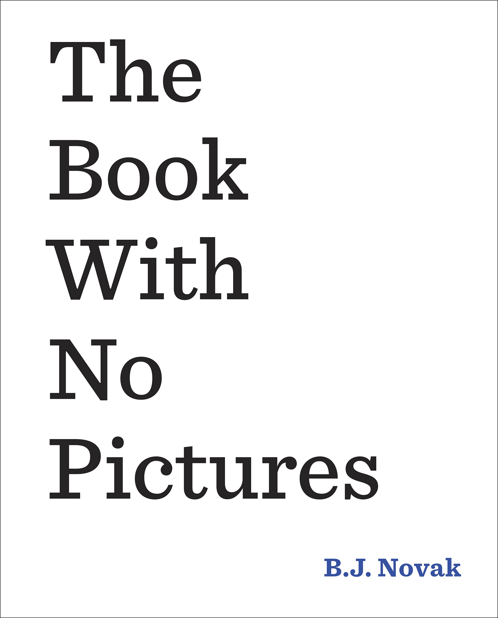 The Book With No Pictures (09/30/14)by B.J. Novak