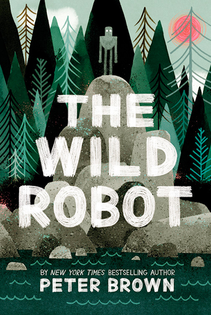 GALLERY: Best Middle Grade Books of the Year: The Wild Robot by Peter Brown