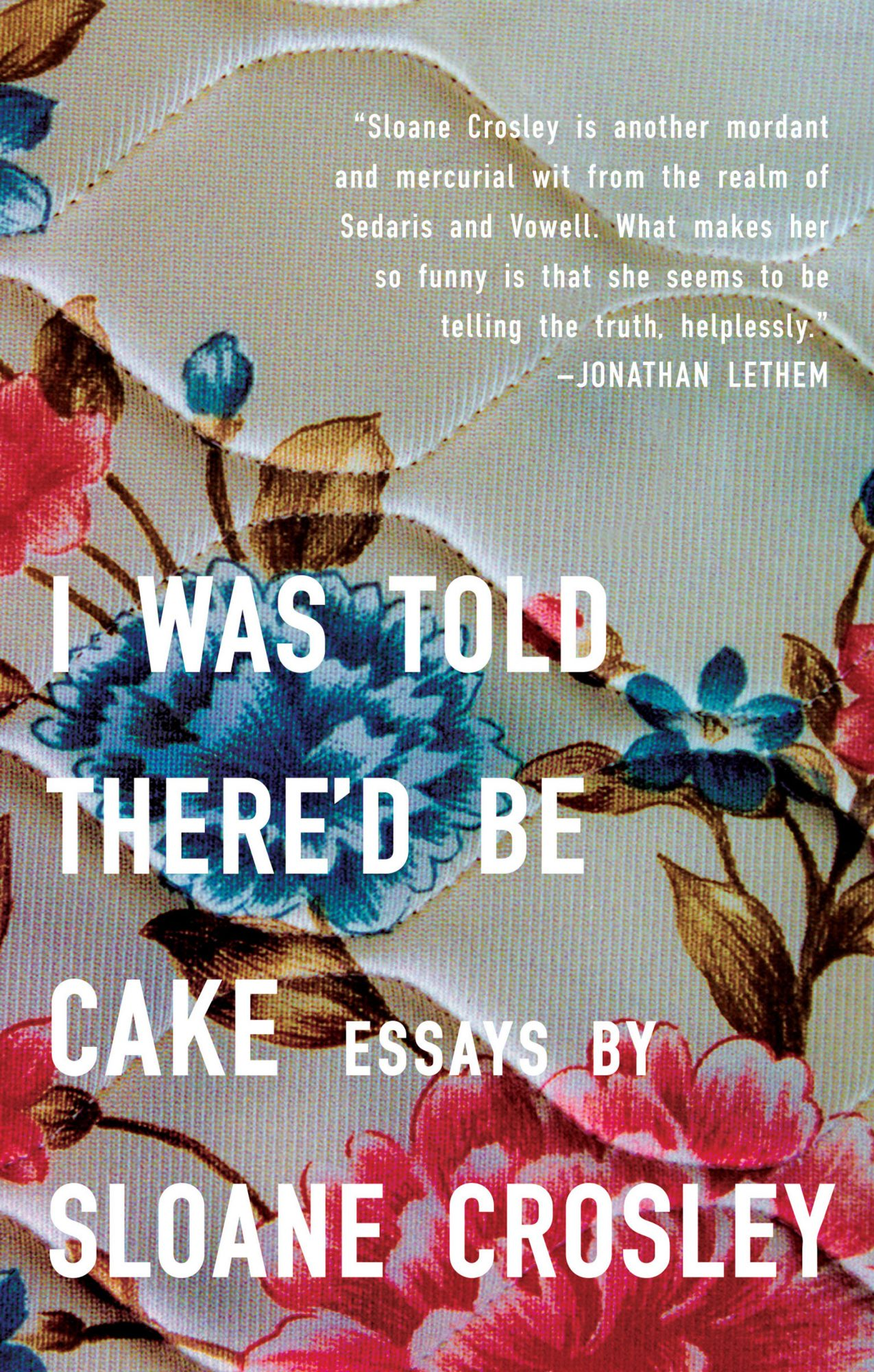 I Was Told There'd Be Cake - Paperback (4/1/08)by Sloane Crosley