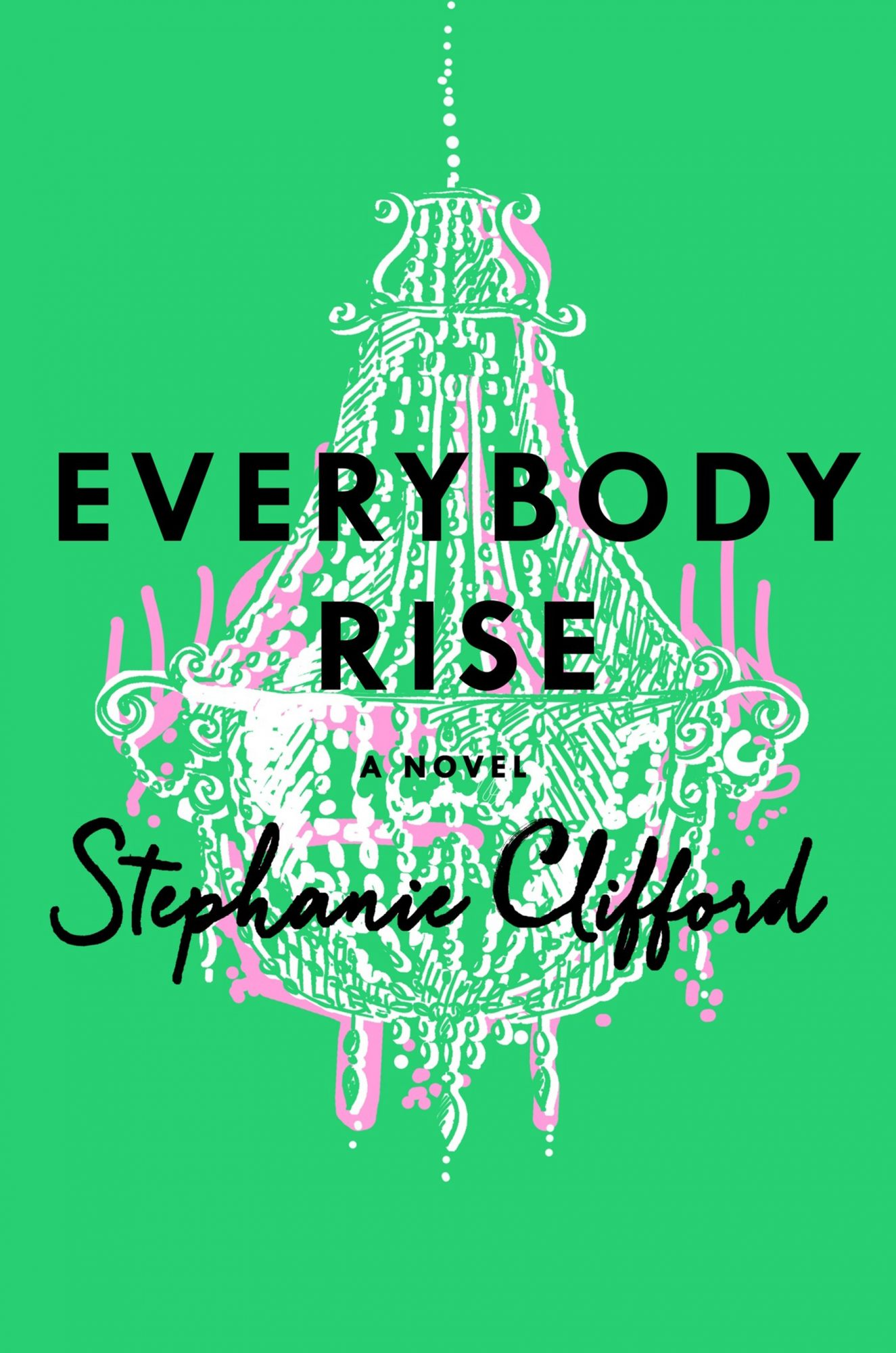 Everybody Rise (8/18/15)by Stephanie Clifford