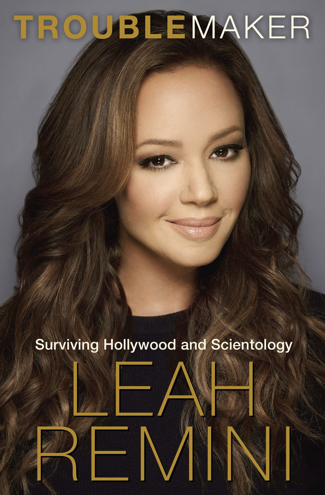 Troublemaker: Surviving Hollywood and Scientology (11/3/15)by Leah Remini