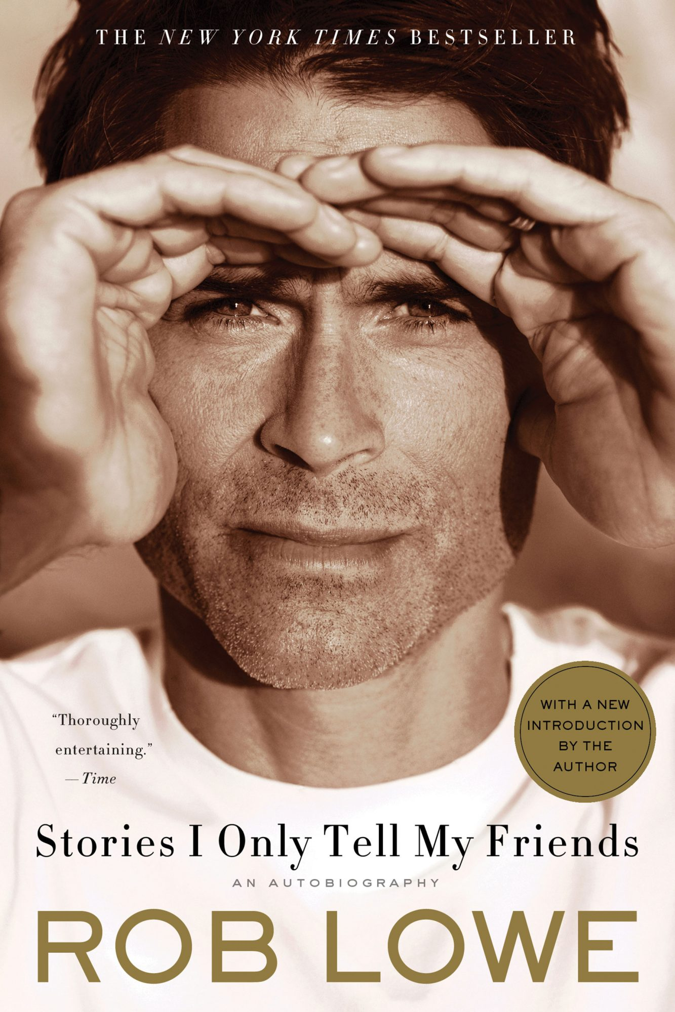 Stories I Only Tell My Friends: An Autobiography (paperback 1/3/12)by Rob Lowe