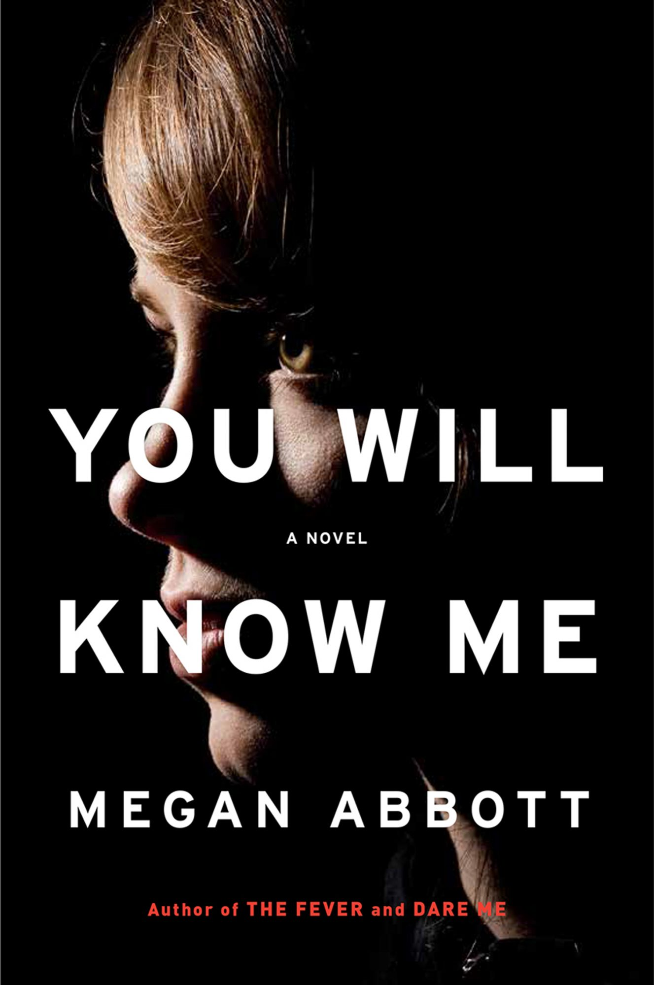 You Will Know Me (7/26/2016)by Megan Abbott