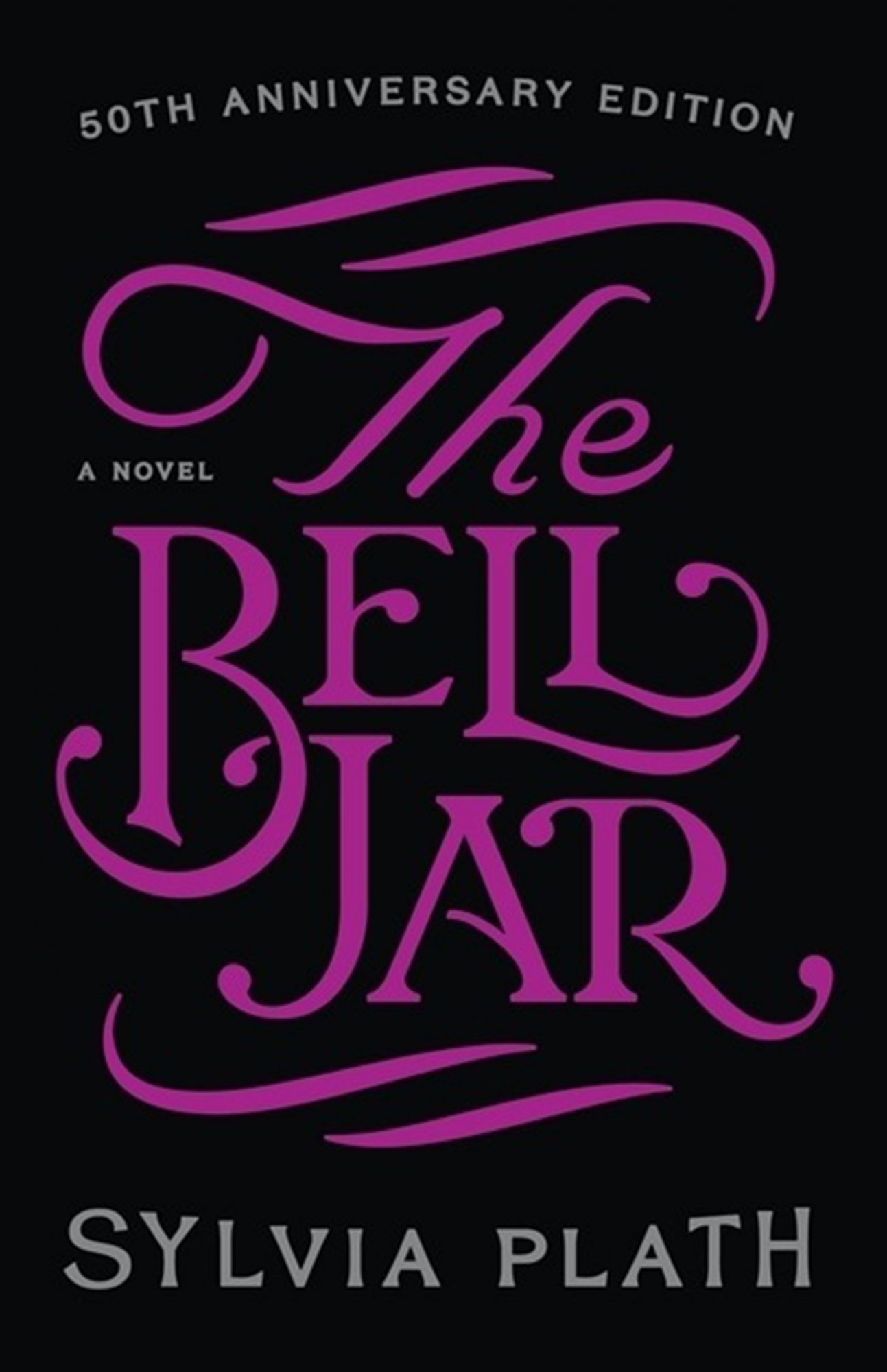 The Bell Jar: 50th Anniversary Editionby Sylvia Plath