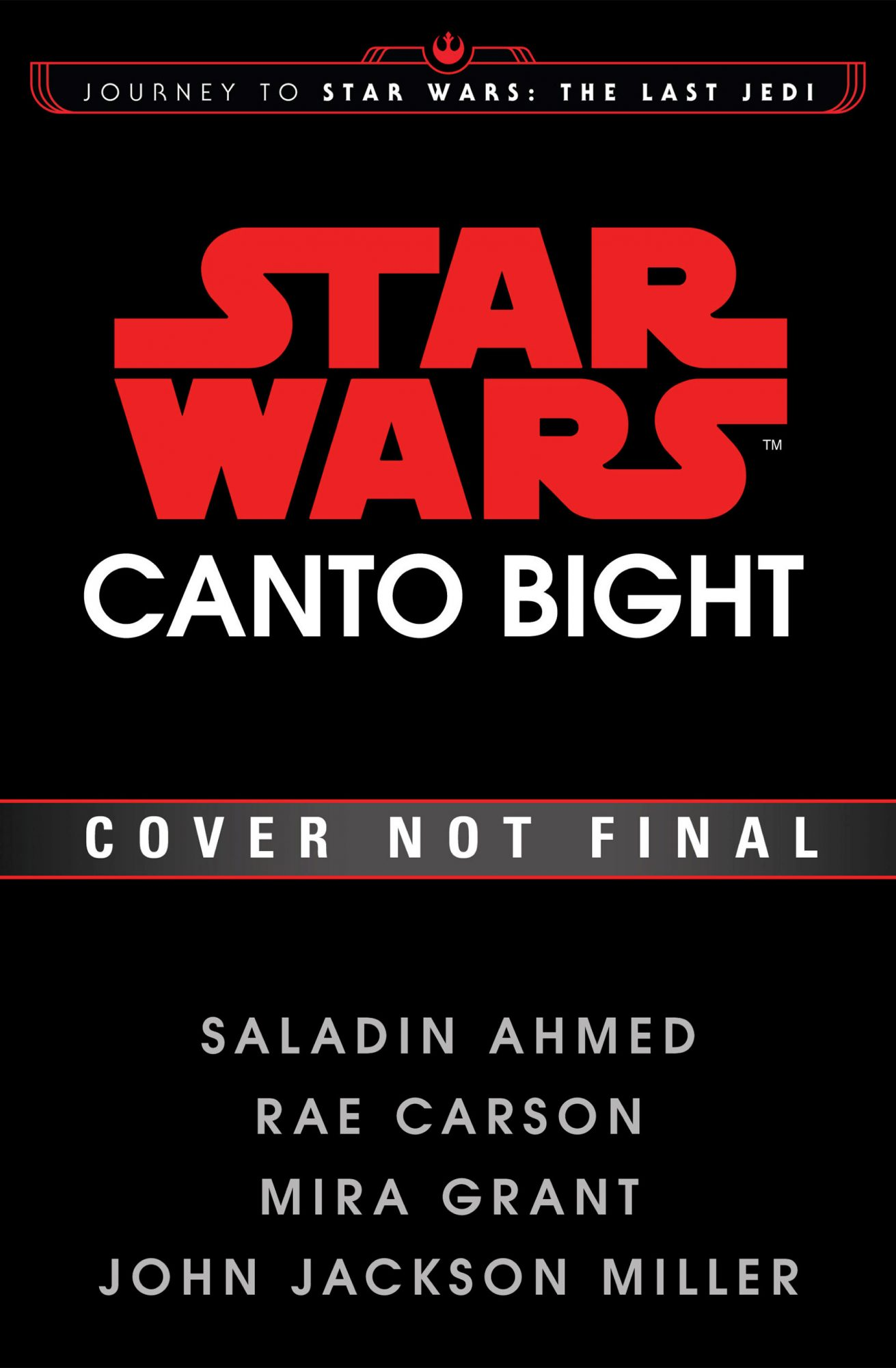Canto Bight, by Saladin Ahmed, Rae Carson, Mira Grant, and John Jackson Miller