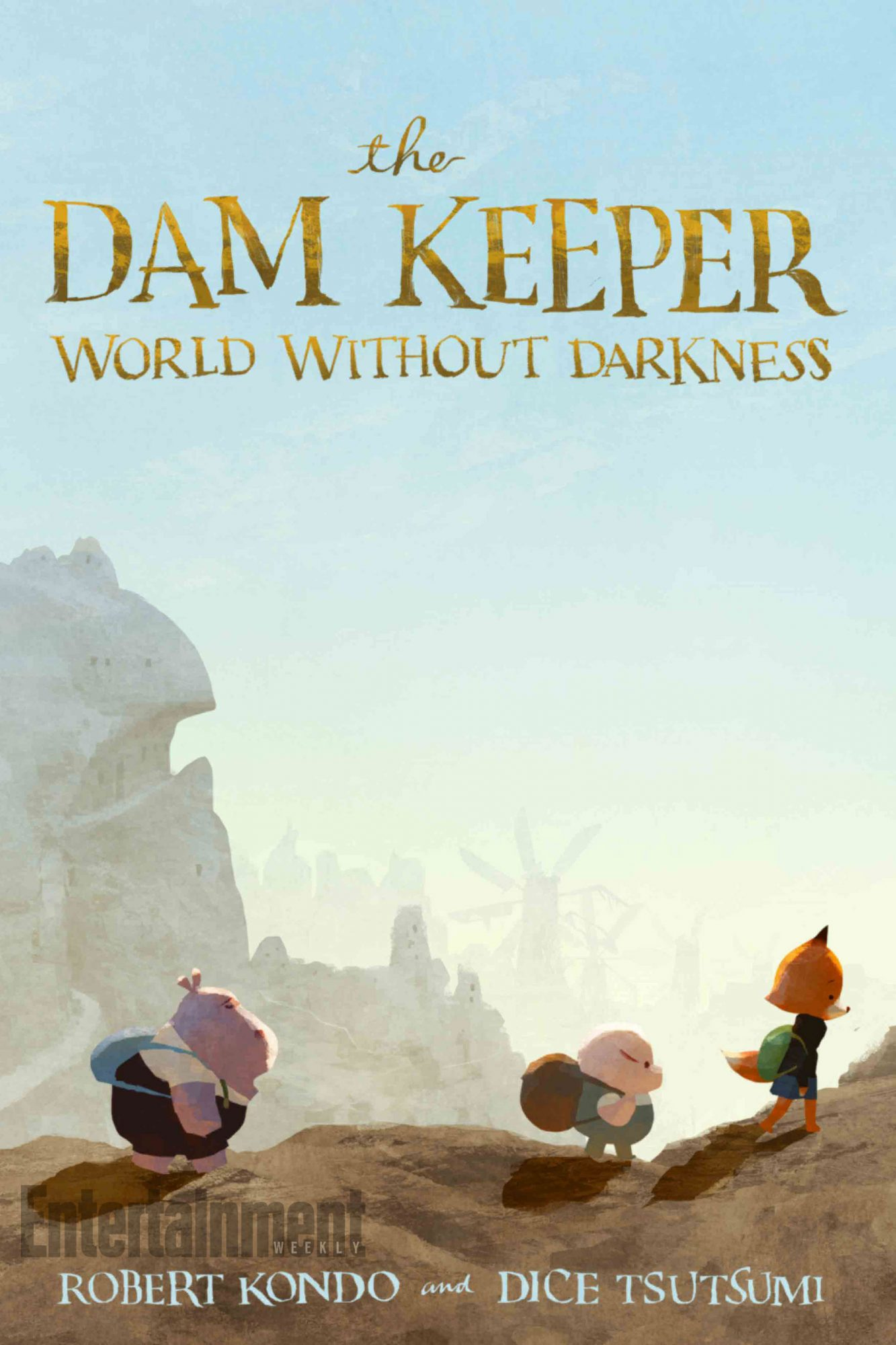 July 10, 2018                       The Dam Keeper: World Without Darkness by Robert Kondo and Dice Tsutsumi