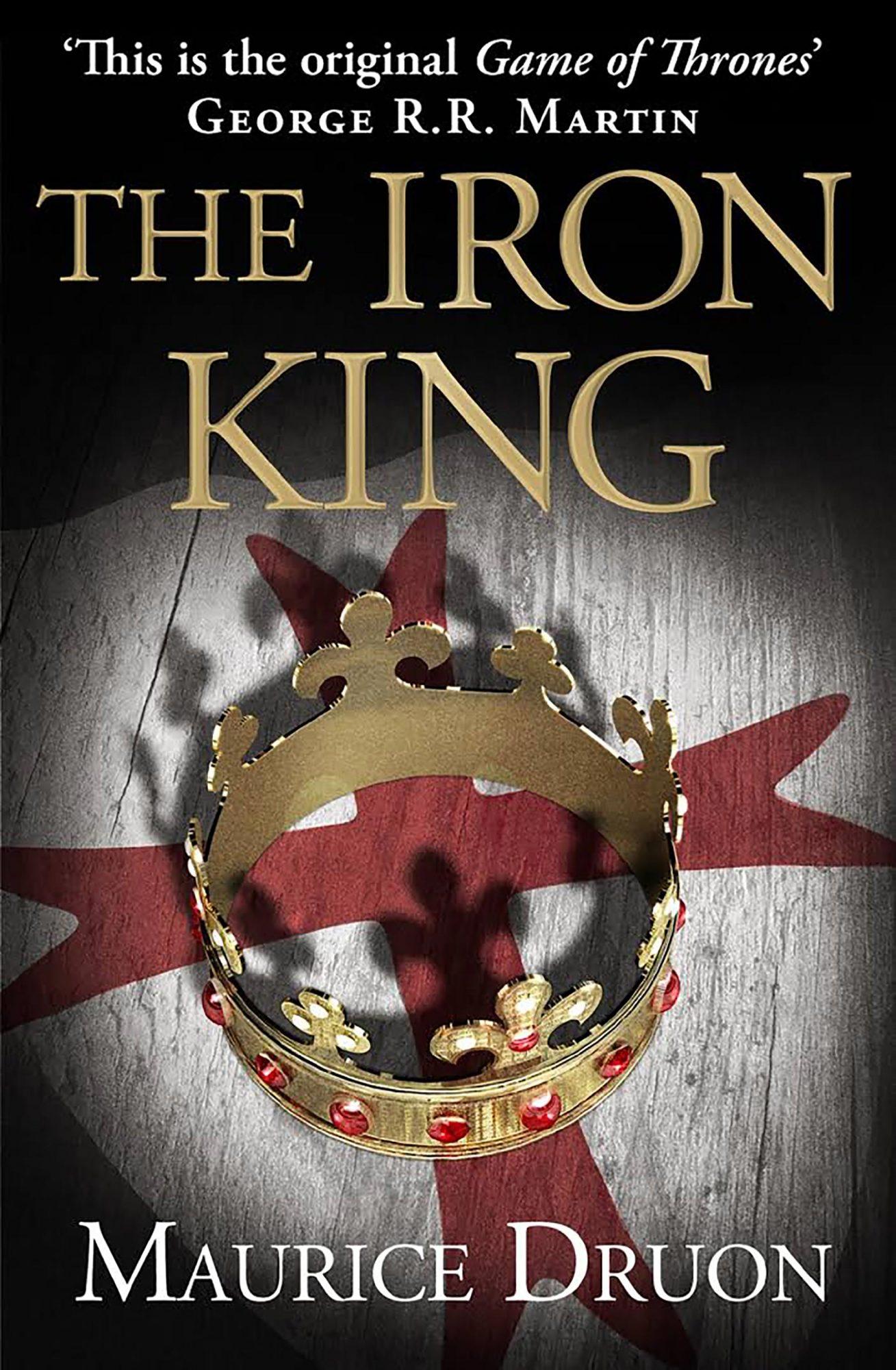 Maurice Druon, The Iron King
