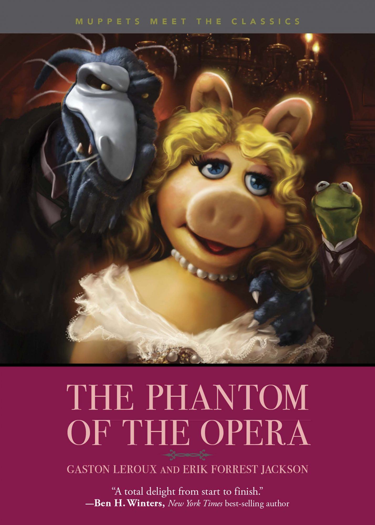 Muppet Meet the Classics: The Phantom of the Opera by Gaston Leroux and Erik Forrest Jackson