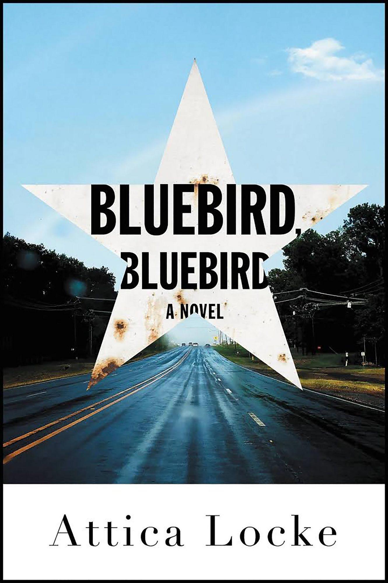 Attica Locke, Bluebird, Bluebird CR: Little, Brown