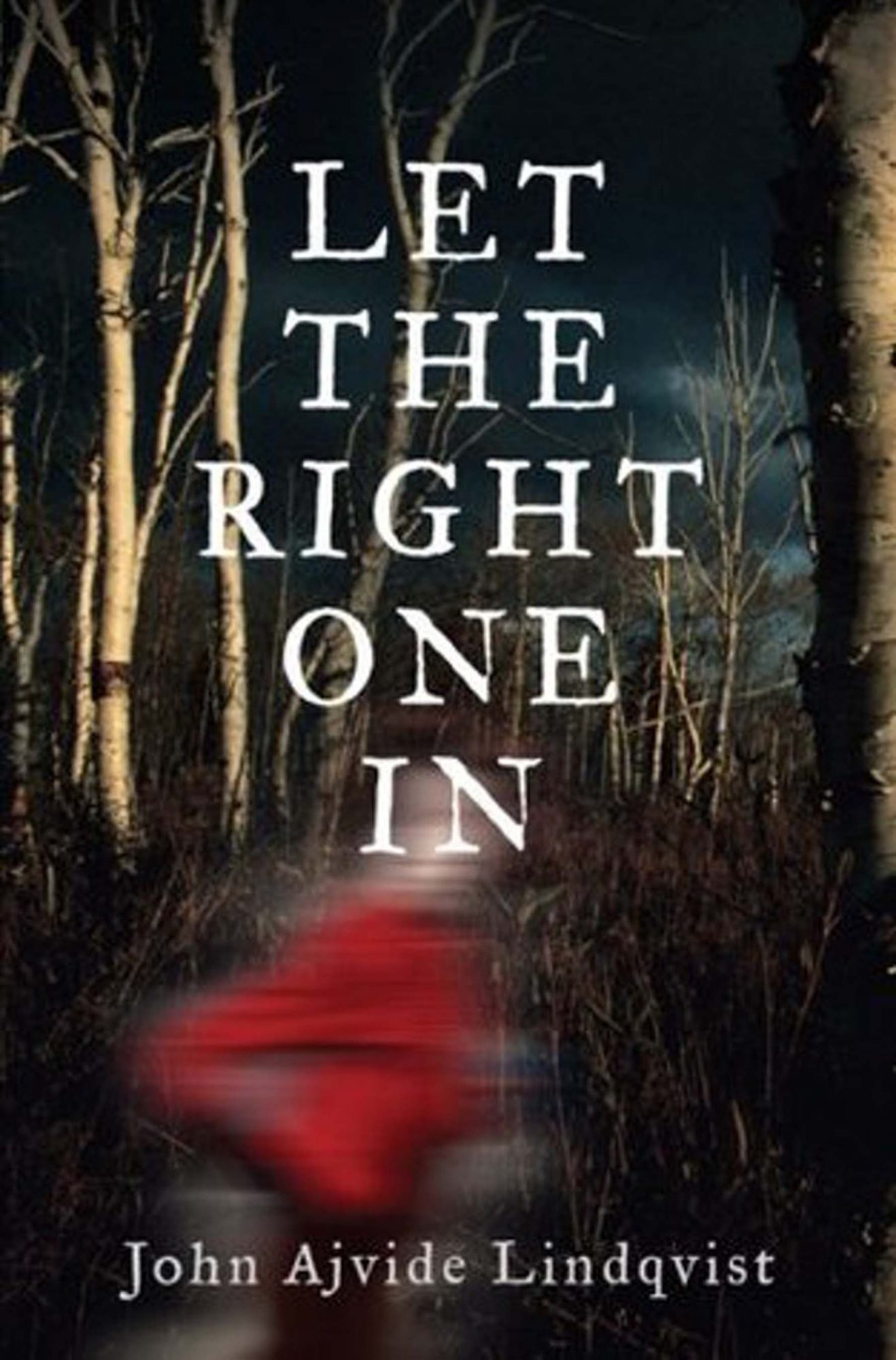 Let the Right One In by John Ajvide Lindqvist (2004)