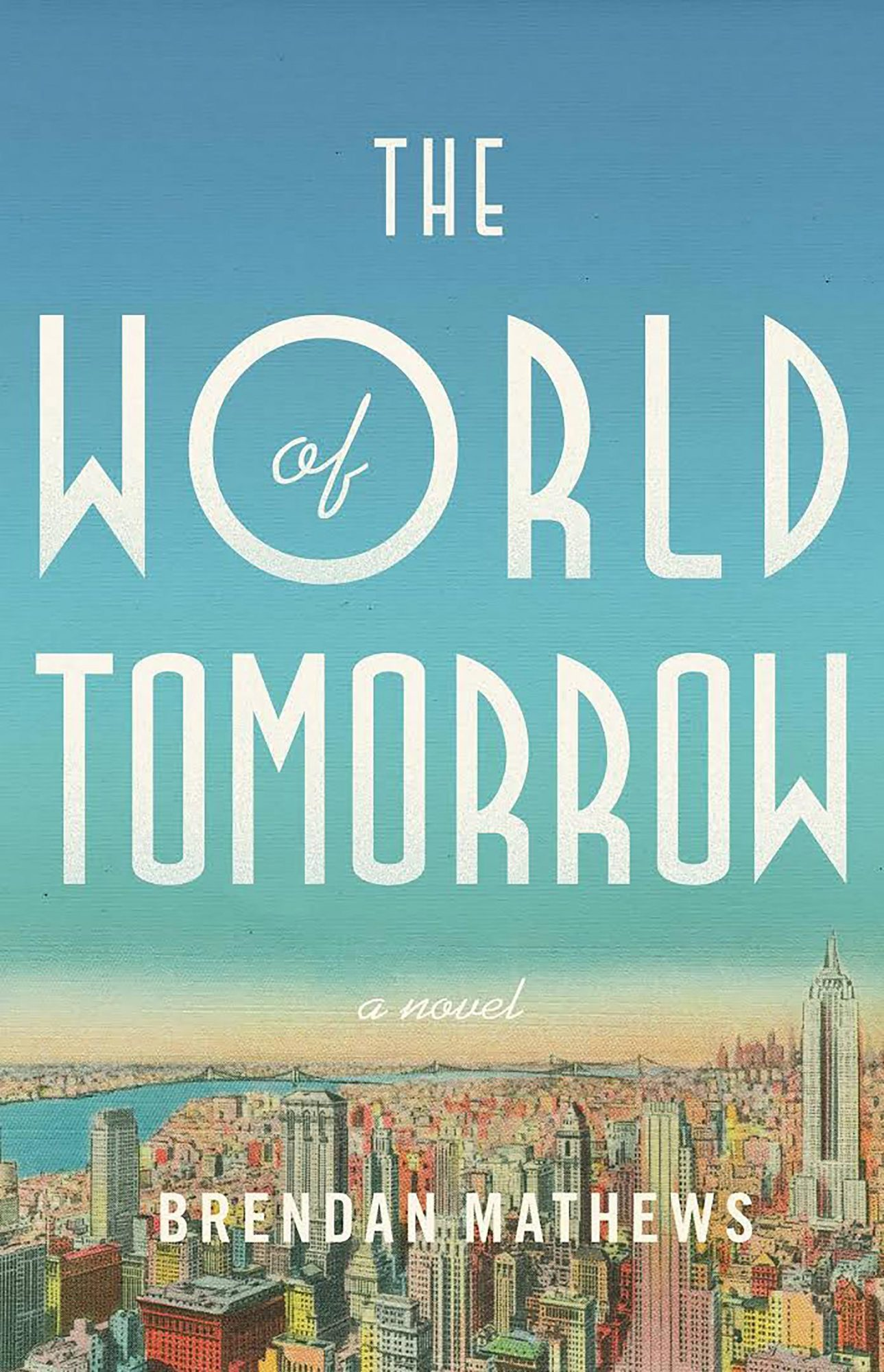 Brendan Mathews, The World of Tomorrow CR: Little, Brown