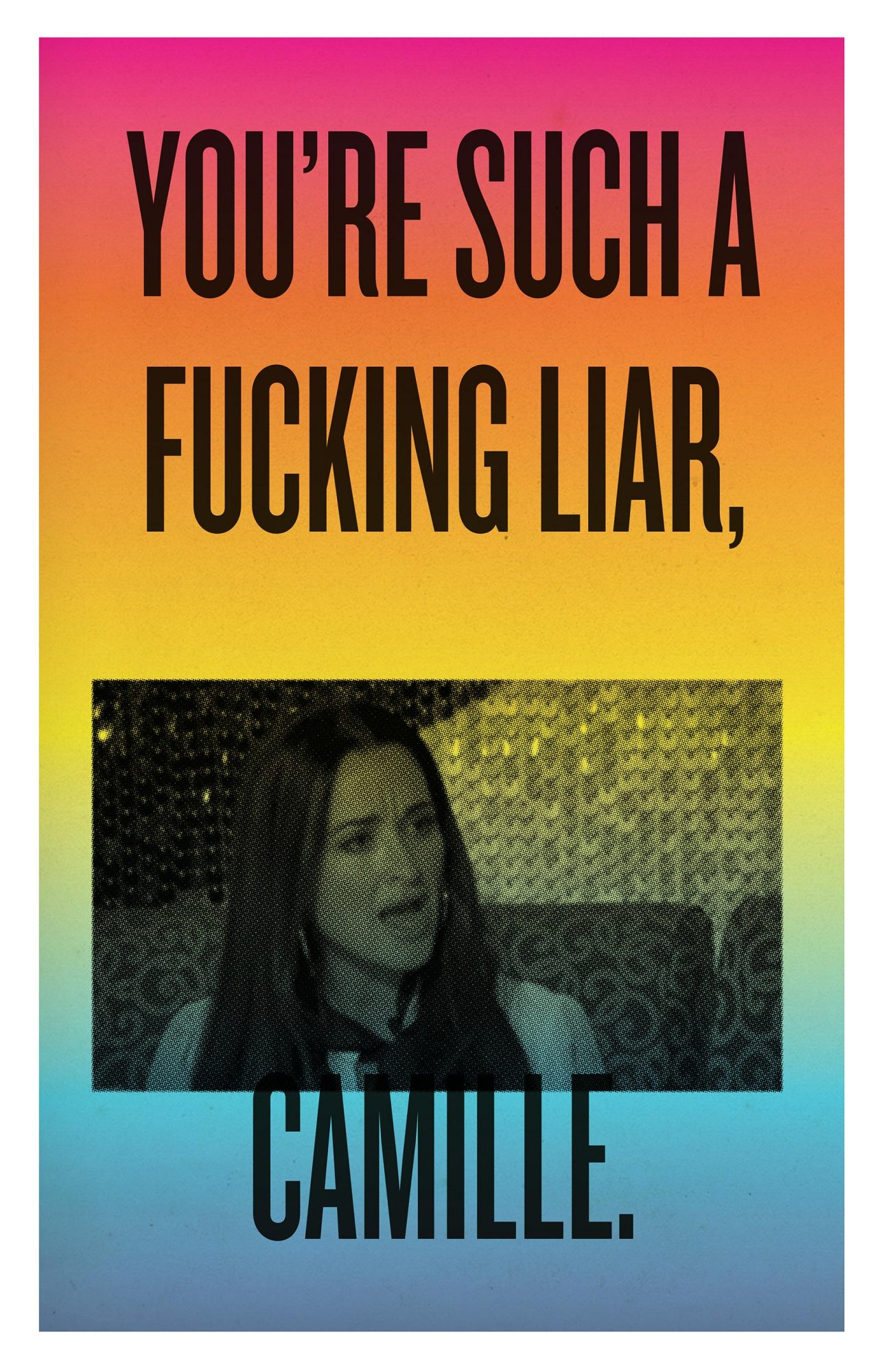 You're Such a F---ing Liar, Camille  Print