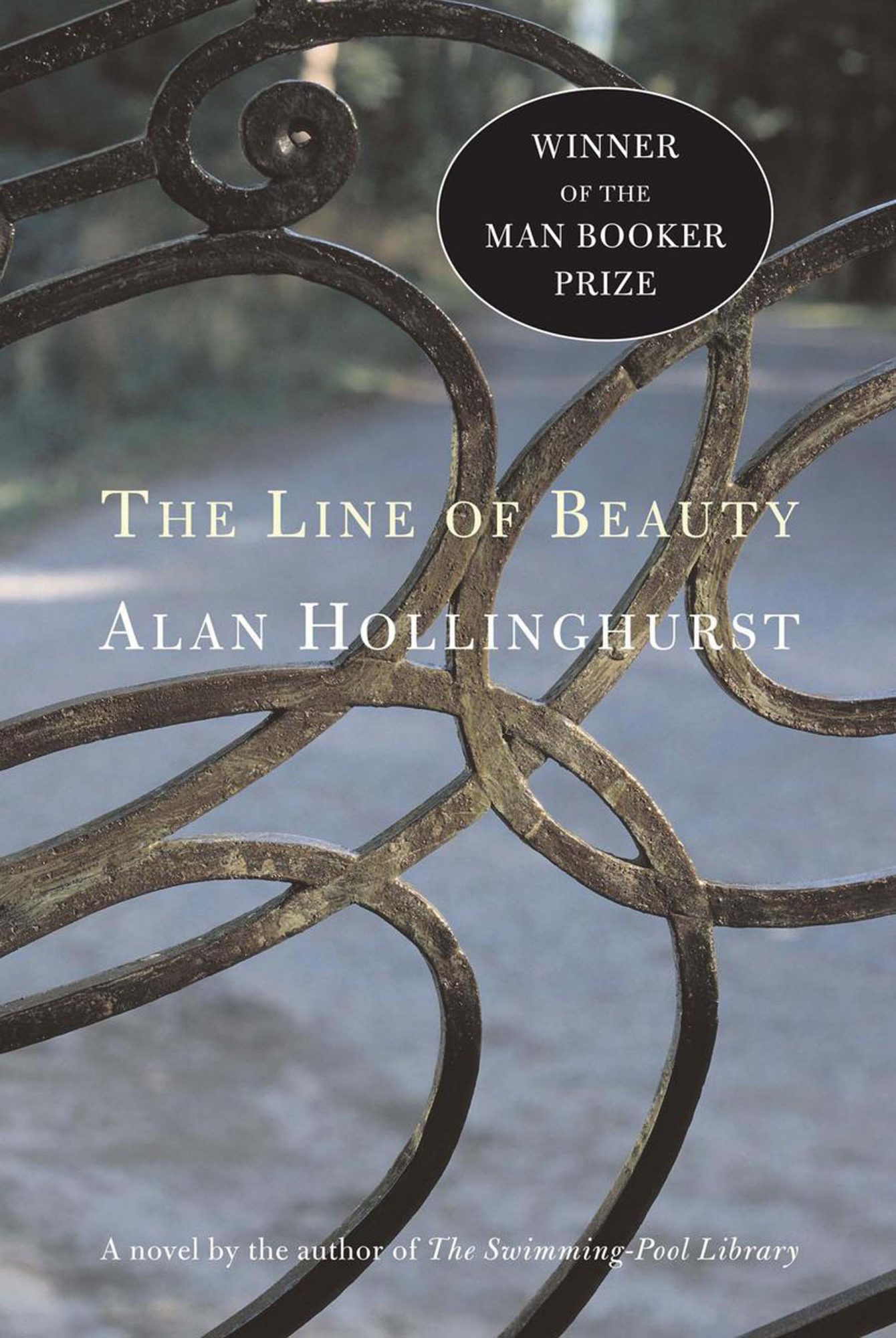 "- ""The Line of Beauty"" by Alan Hollinghurst"