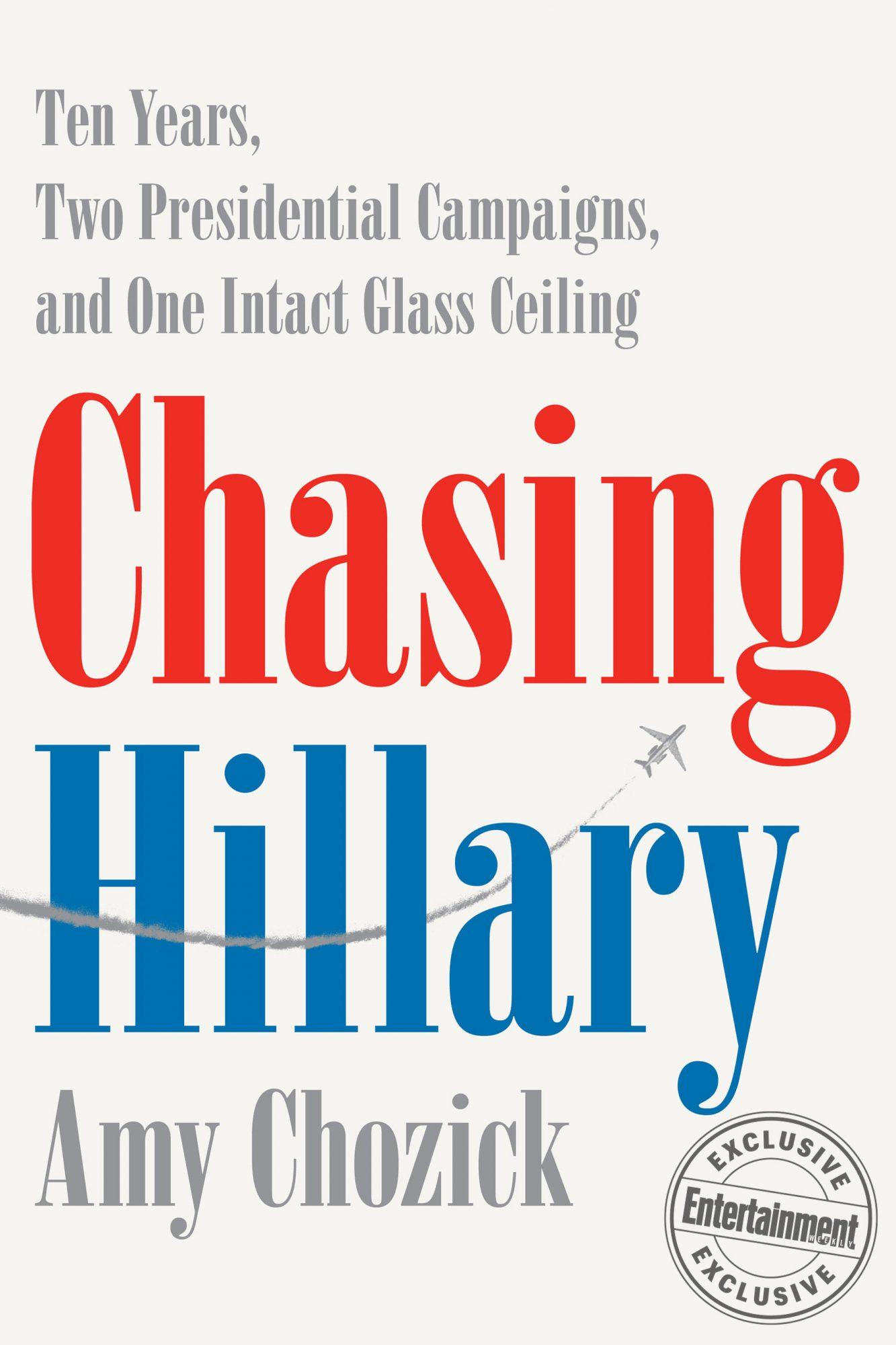 Chasing Hillaryby Amy Chozick