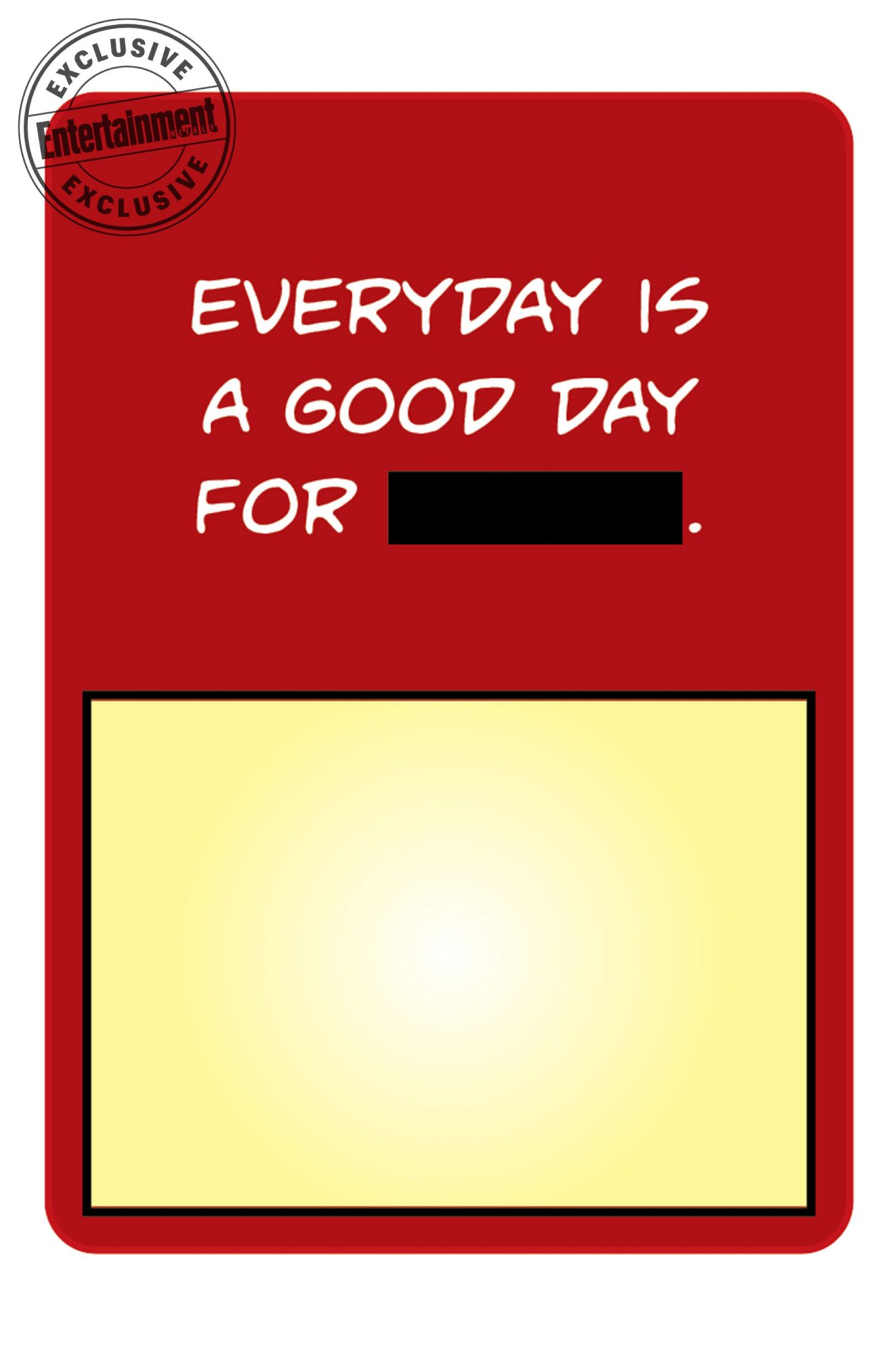 Every day is a good day for [blank].