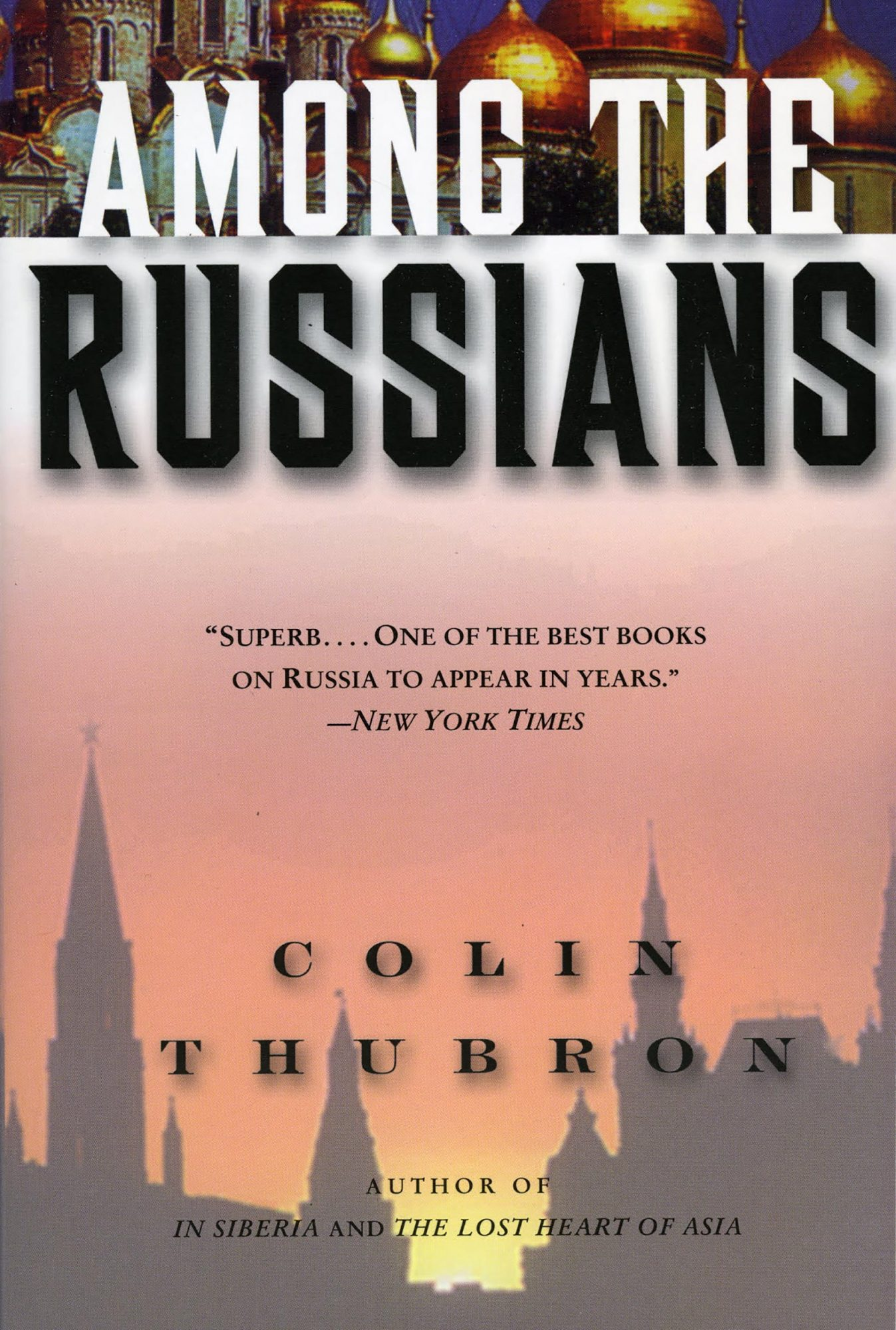 Among the RussiansBook by Colin Thubron CR: HarperCollins