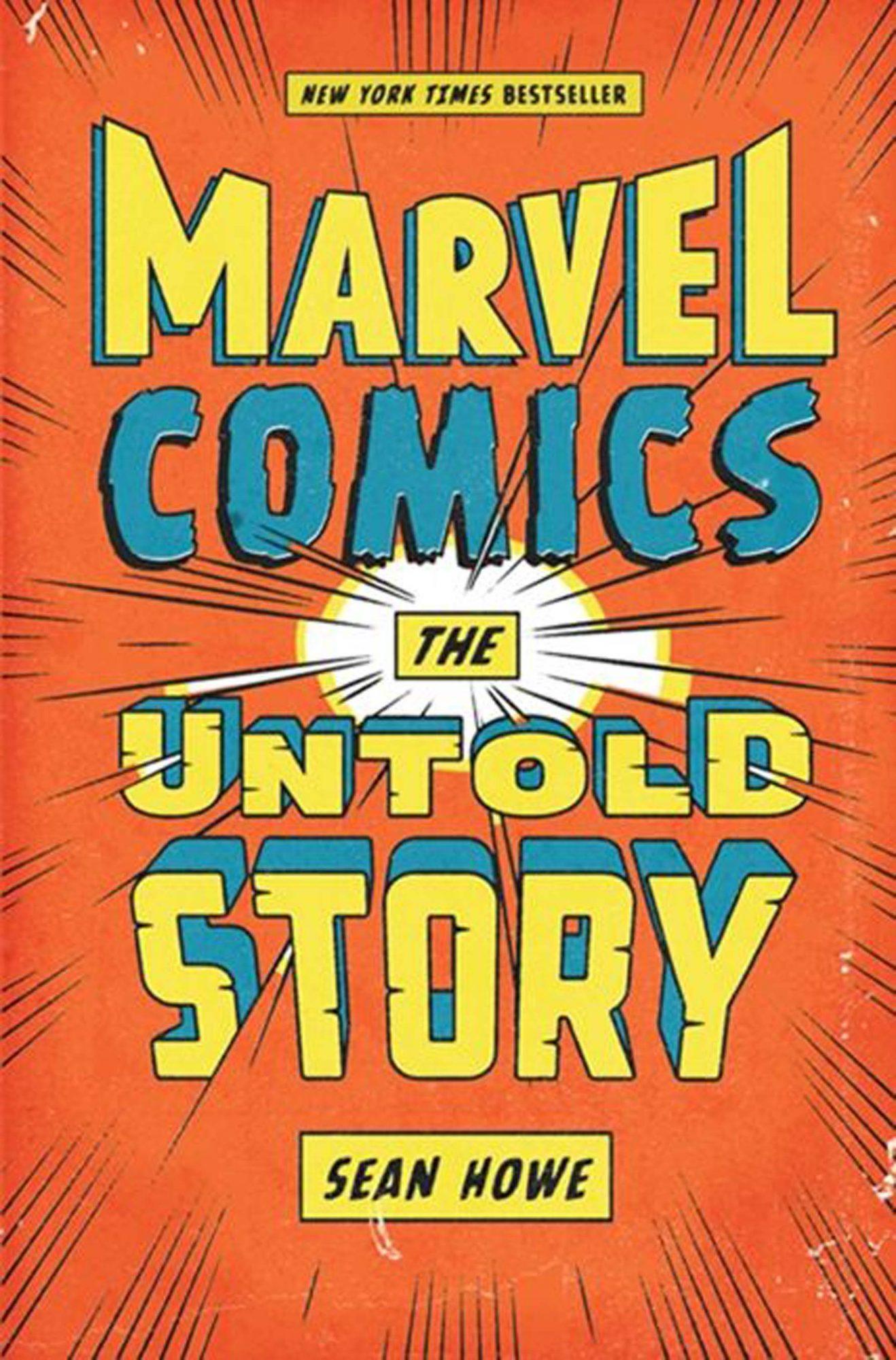 Marvel ComicsThe Untold Storyby Sean HowePublisher: Harper Perennial