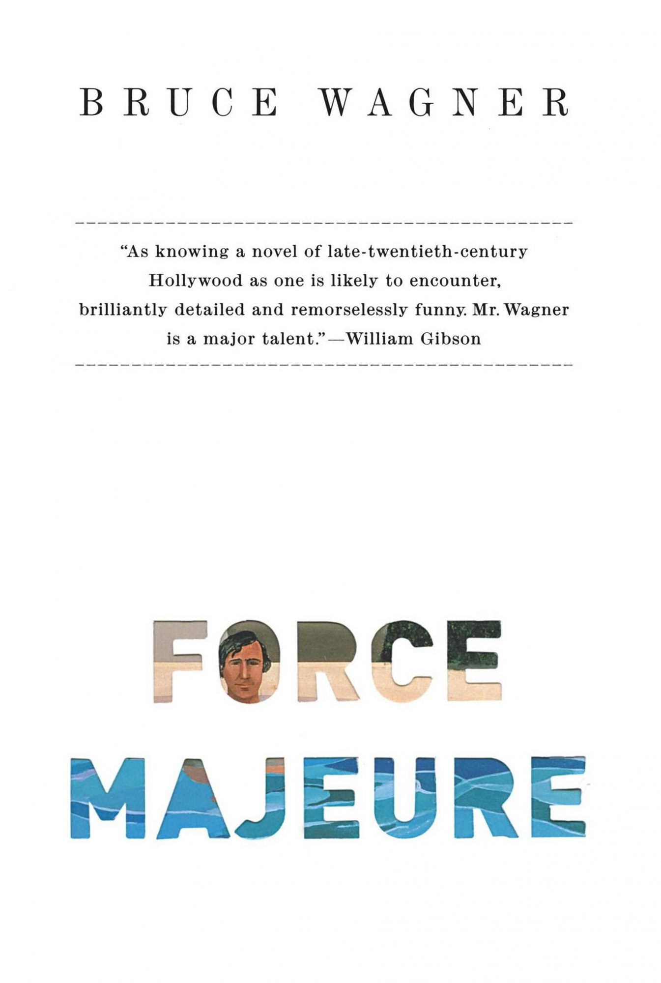 Force Majeure, by Bruce Wagner