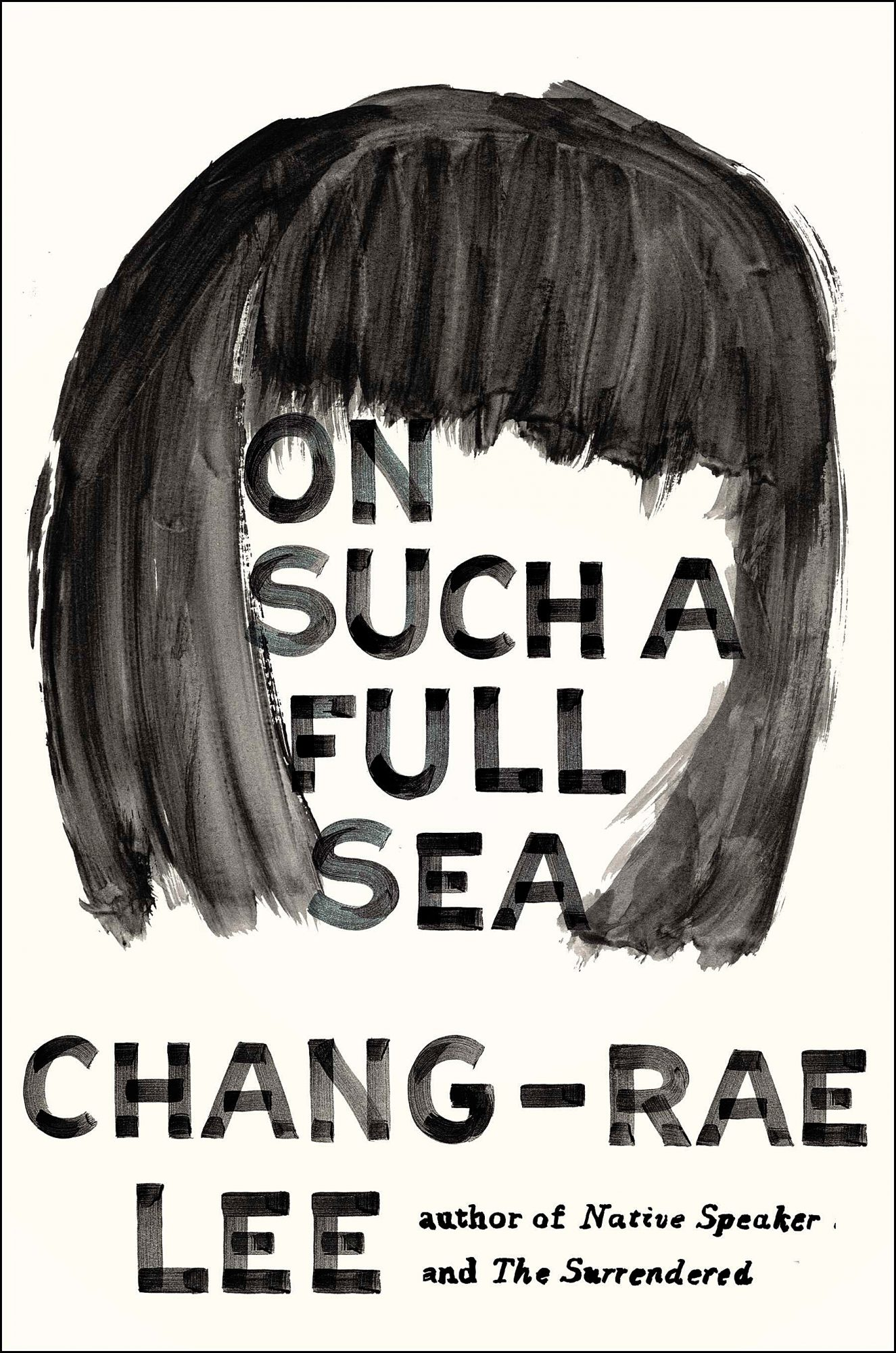 On Such a Full Sea, by Chang-Rae Lee