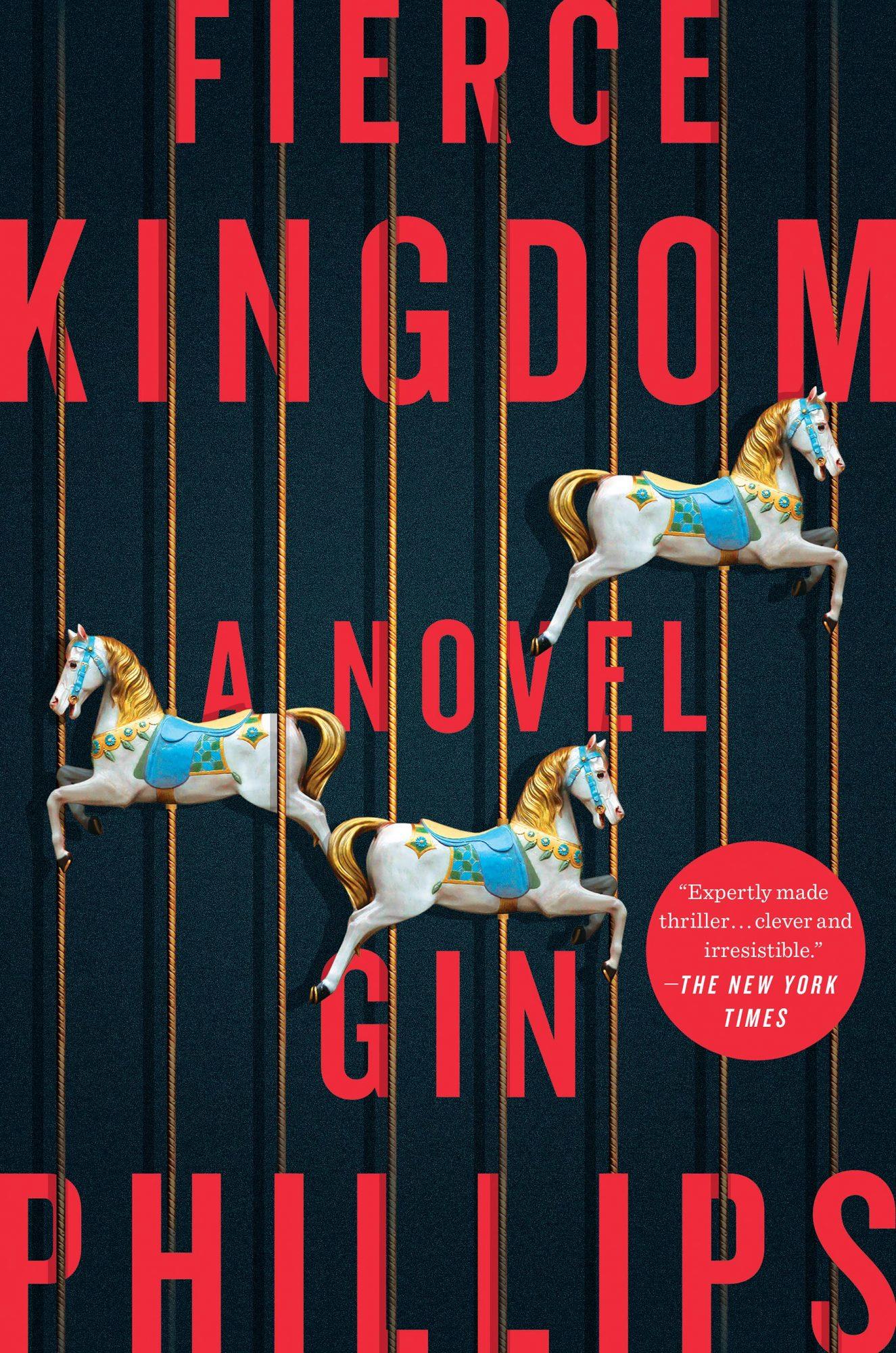 Fierce Kingdom by Gin Phillips CR: Penguin