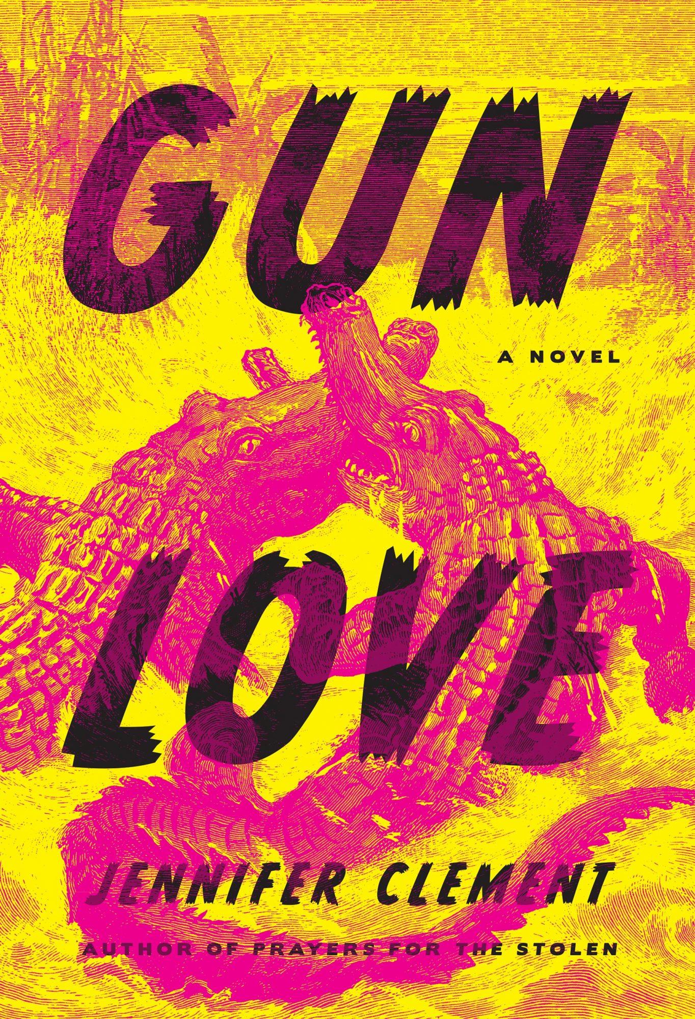 Gun Love by Jennifer Clement CR: Crown/Archetype