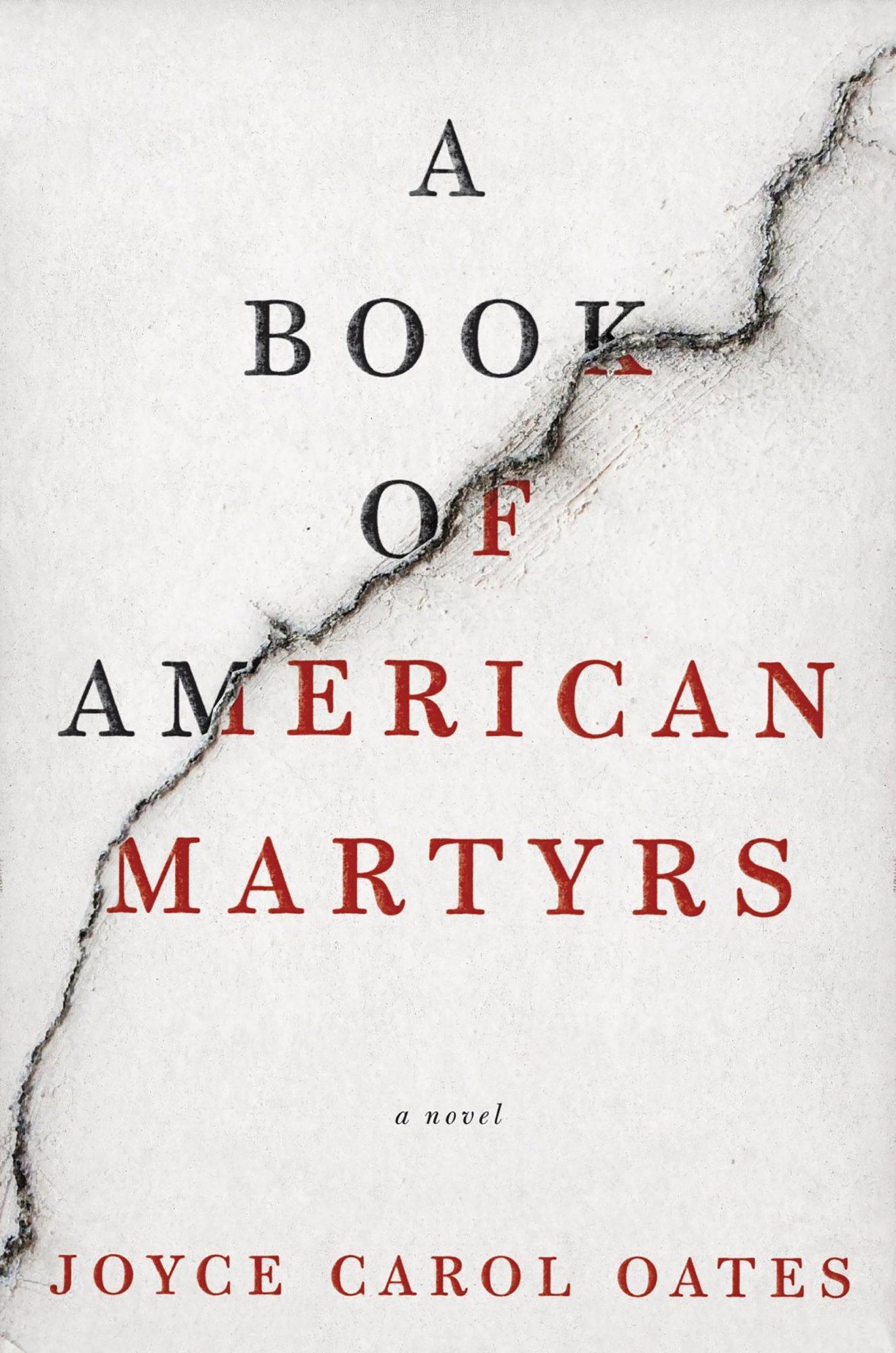 A Book of American Martyrs by Joyce Carol Oates CR: HarperCollins