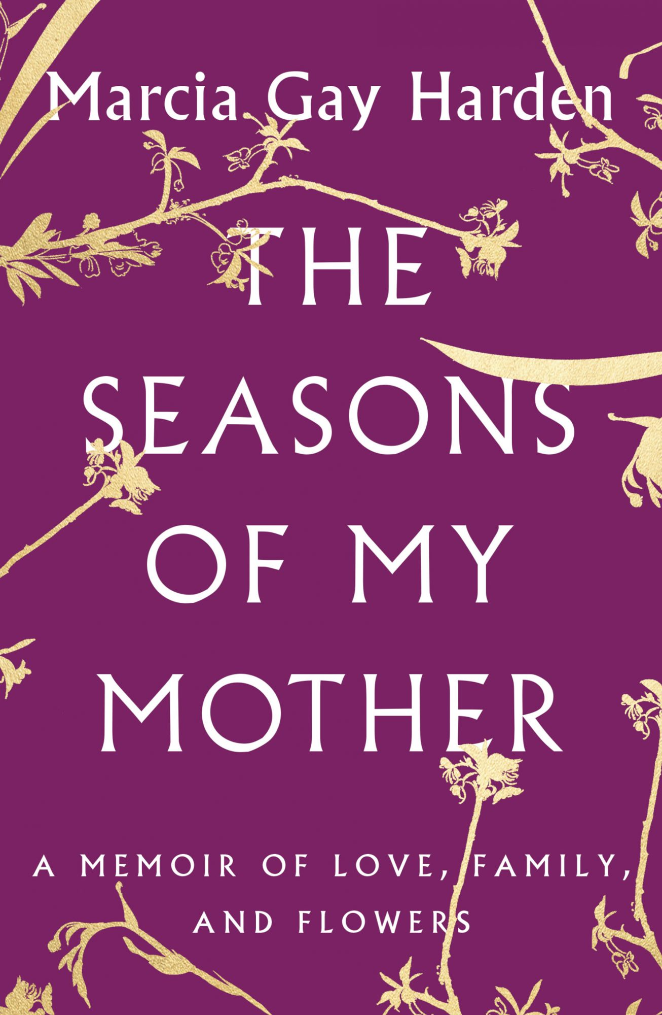 The Seasons of My Motherby Marcia Gay Harden