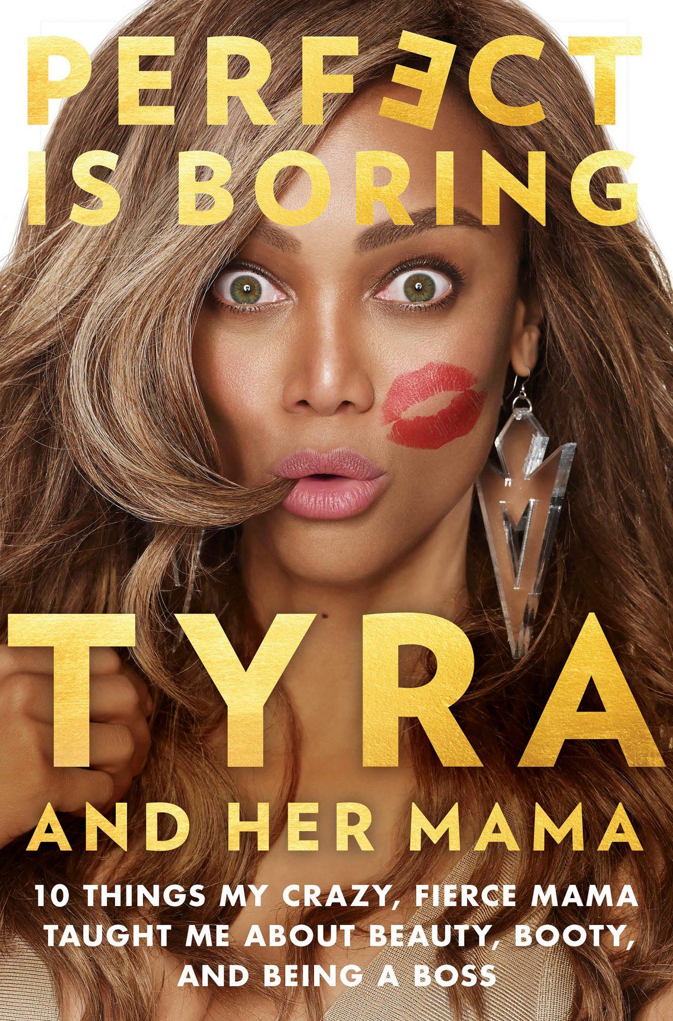 Perfect is BoringTyra Banks