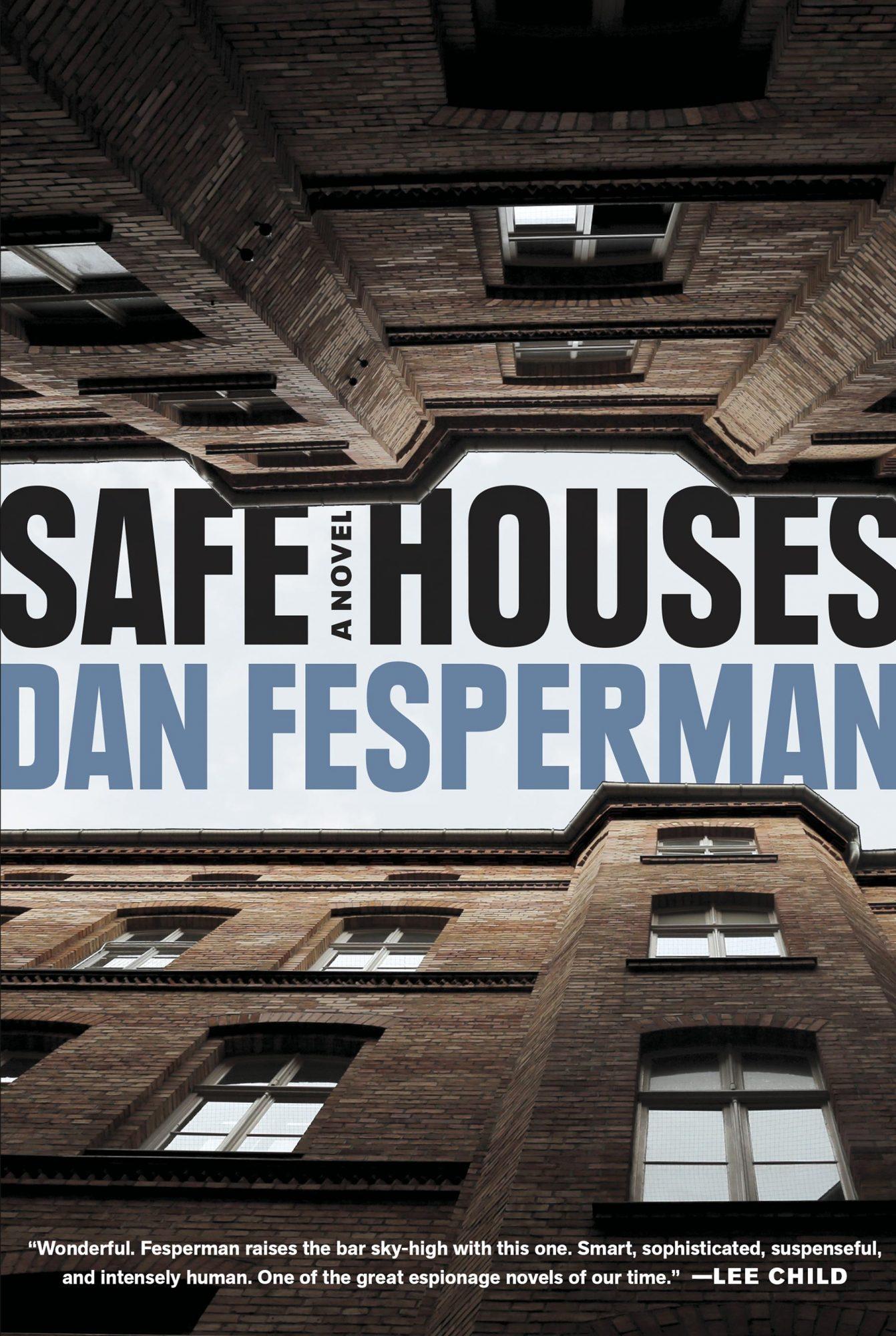 Safe Houses by Dan Fesperman CR: Knopf Doubleday