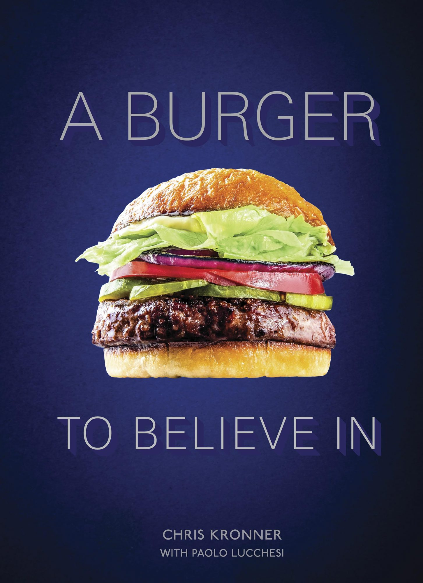 A Burger to Believe In, by Chris Kronner