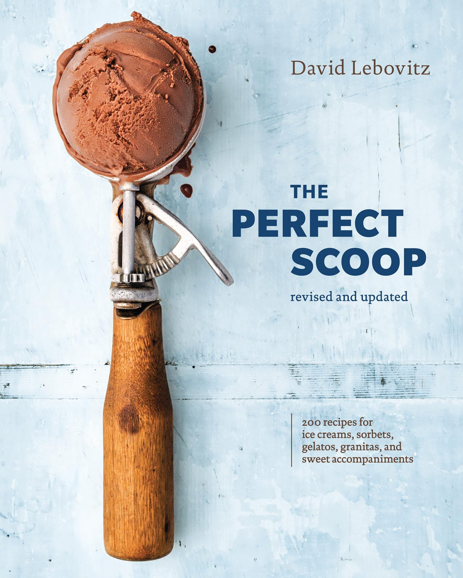 The Perfect Scoop: Revised and Updated, by David Lebovitz