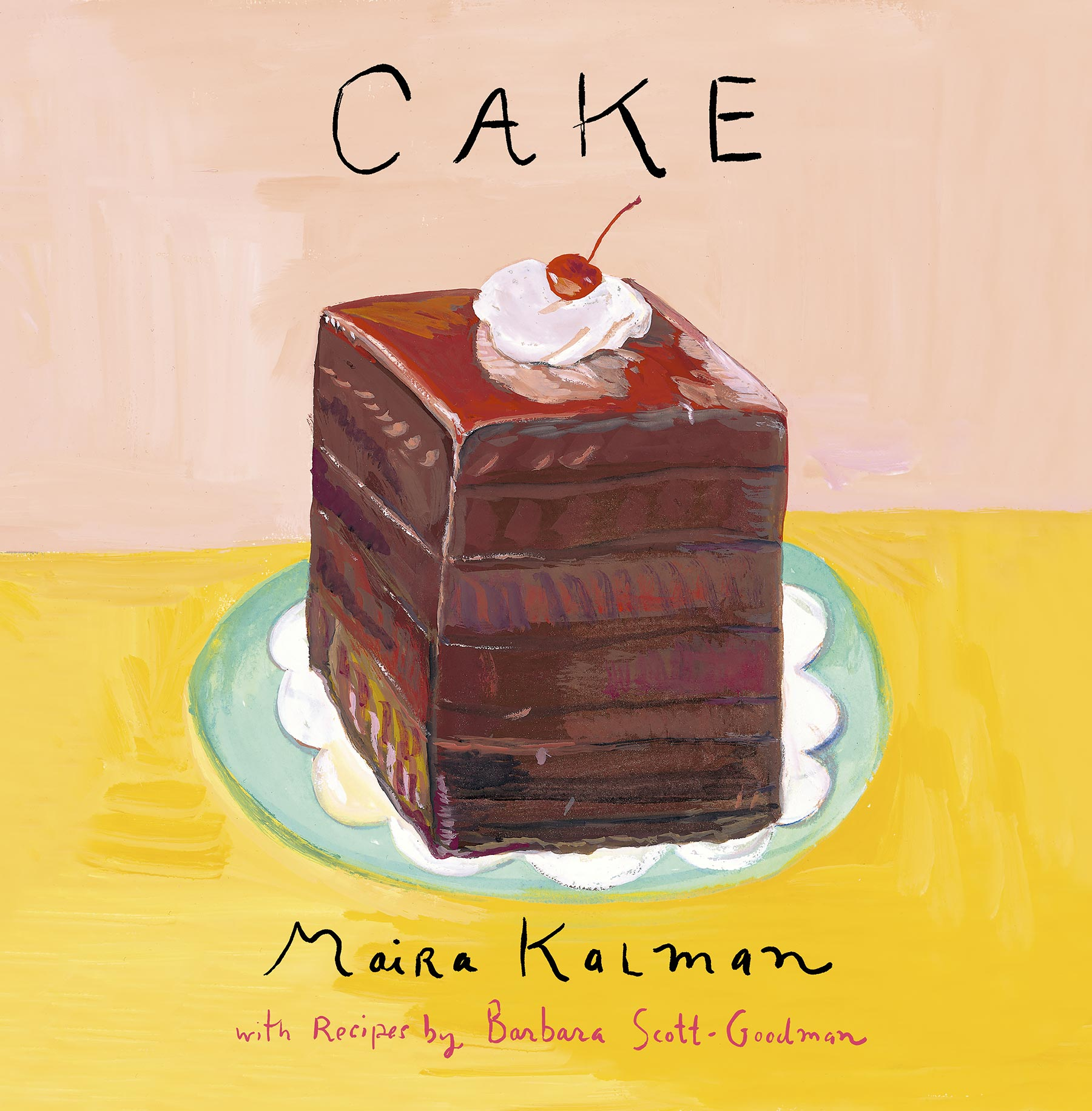 CakeBy MAIRA KALMAN and BARBARA SCOTT-GOODMANCR: Penguin Random House