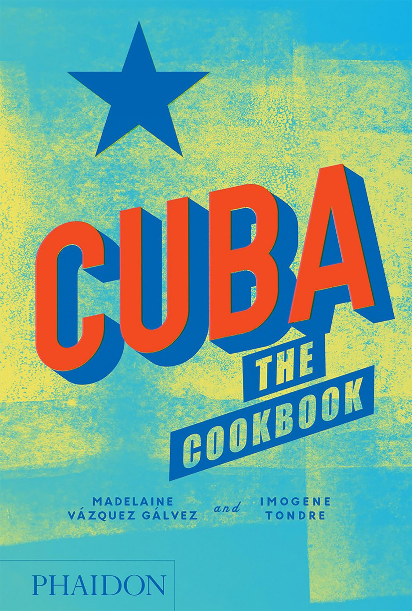 Cuba: The Cookbook Hardcover – June 1, 2018 CR: Phaidon Press