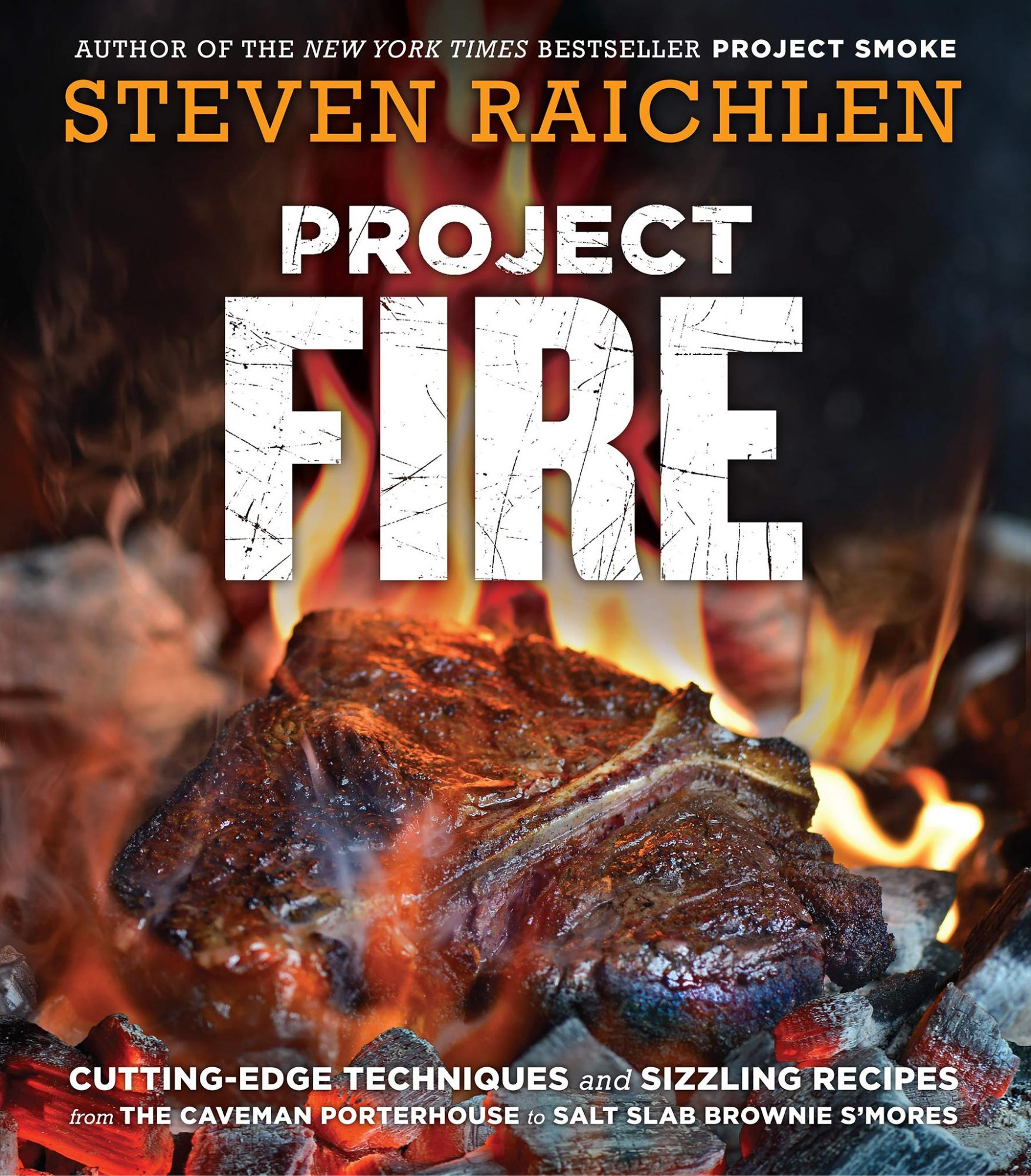 Project Fire, by Steven Raichlen