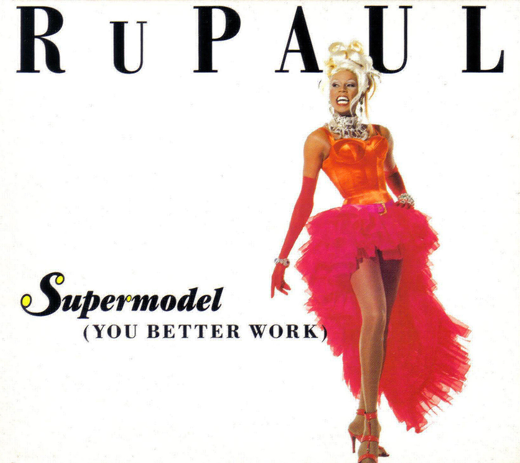 RuPaul —  Supermodel (You Better Work)