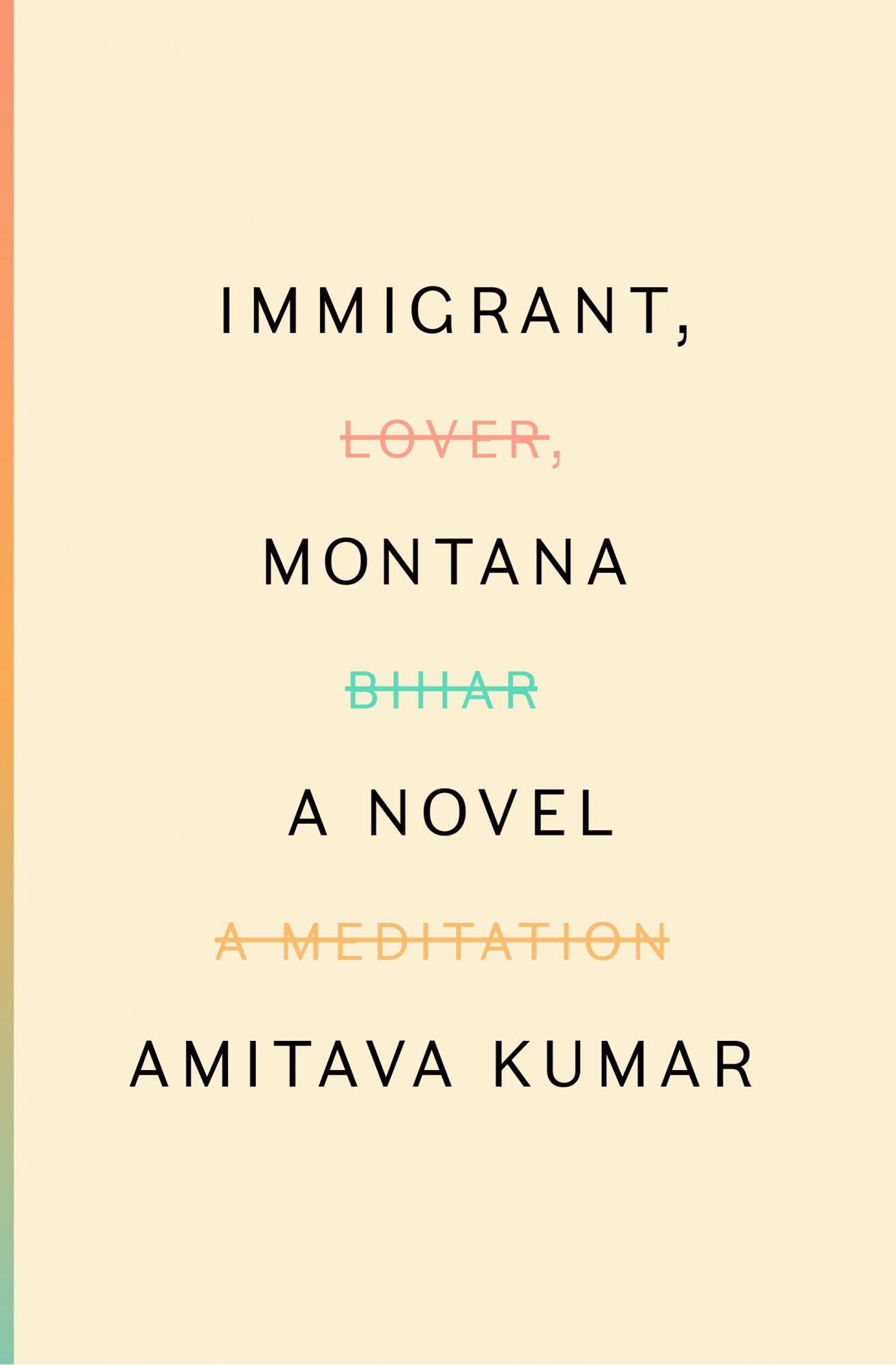Immigrant, MontanaA NOVELBy AMITAVA KUMARCR: Knopf Doubleday