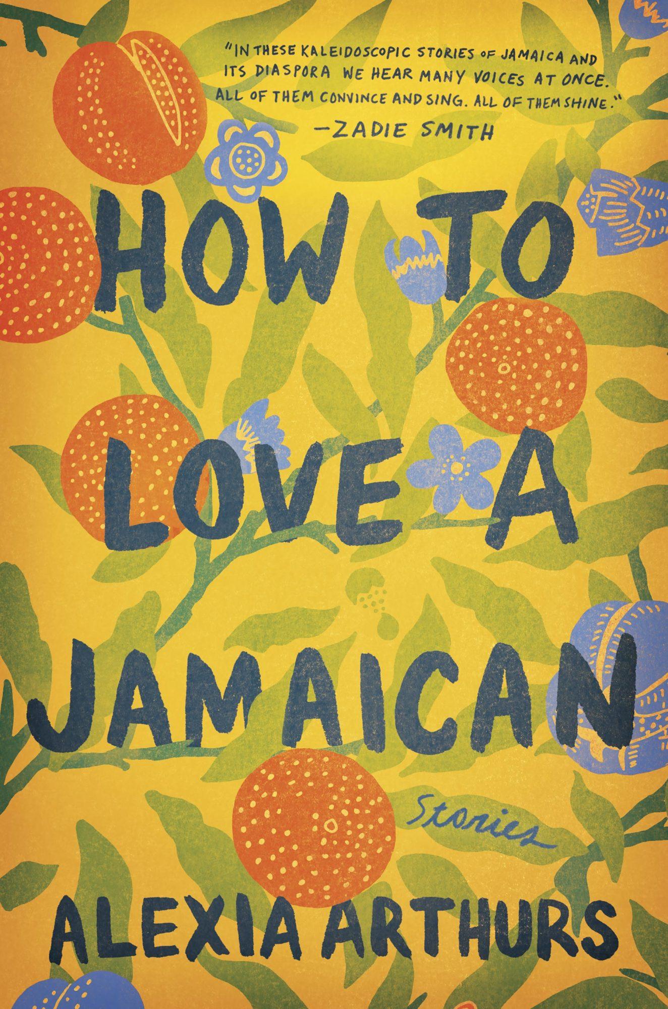 How to Love a JamaicanSTORIESBy ALEXIA ARTHURSCR: Ballantine Books