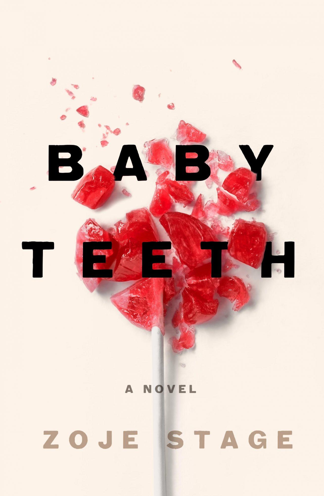 Baby Teeth: A Novel by Zoje Stage CR: St. Martin's Press