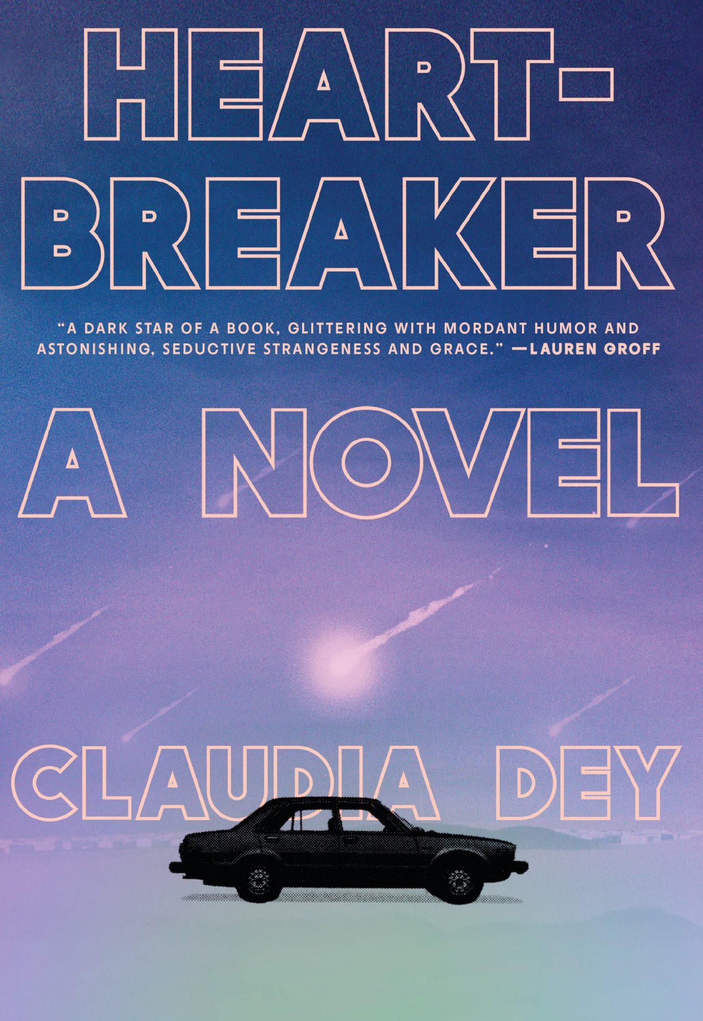 Heartbreaker: A Novel  by Claudia Dey  Random House