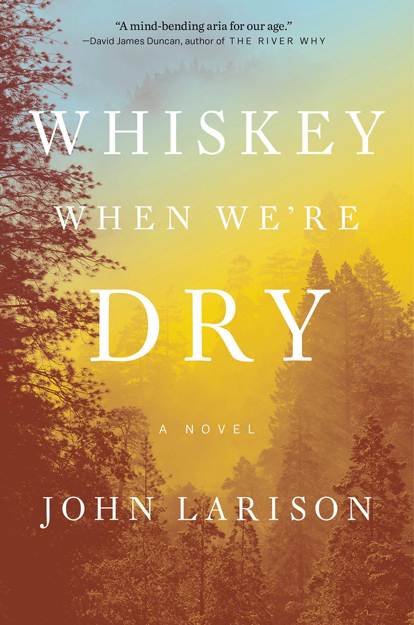 Whiskey When We're Dry  by John Larison Viking