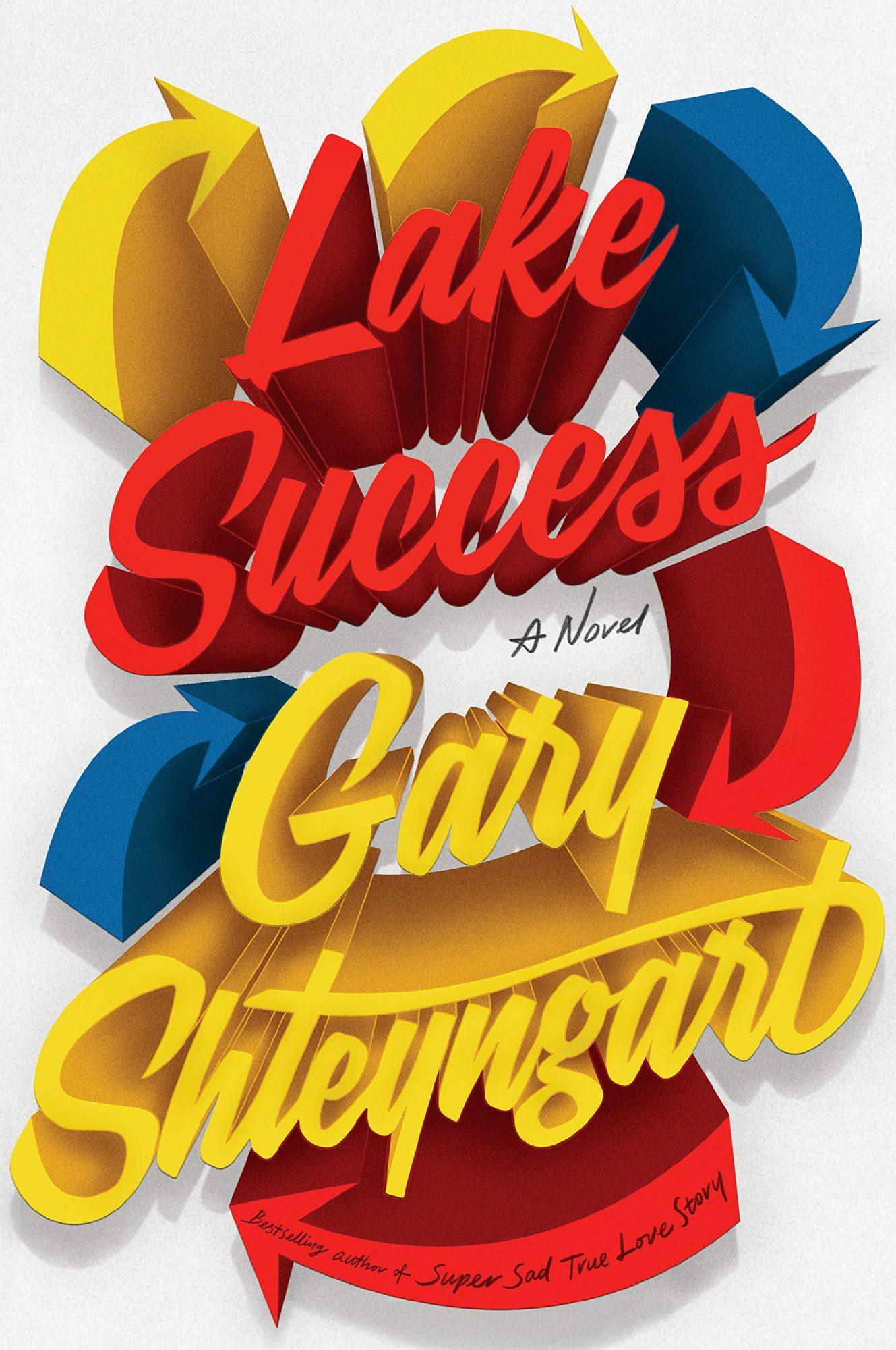 Gary Shteyngart, Lake Success  CR: Random House