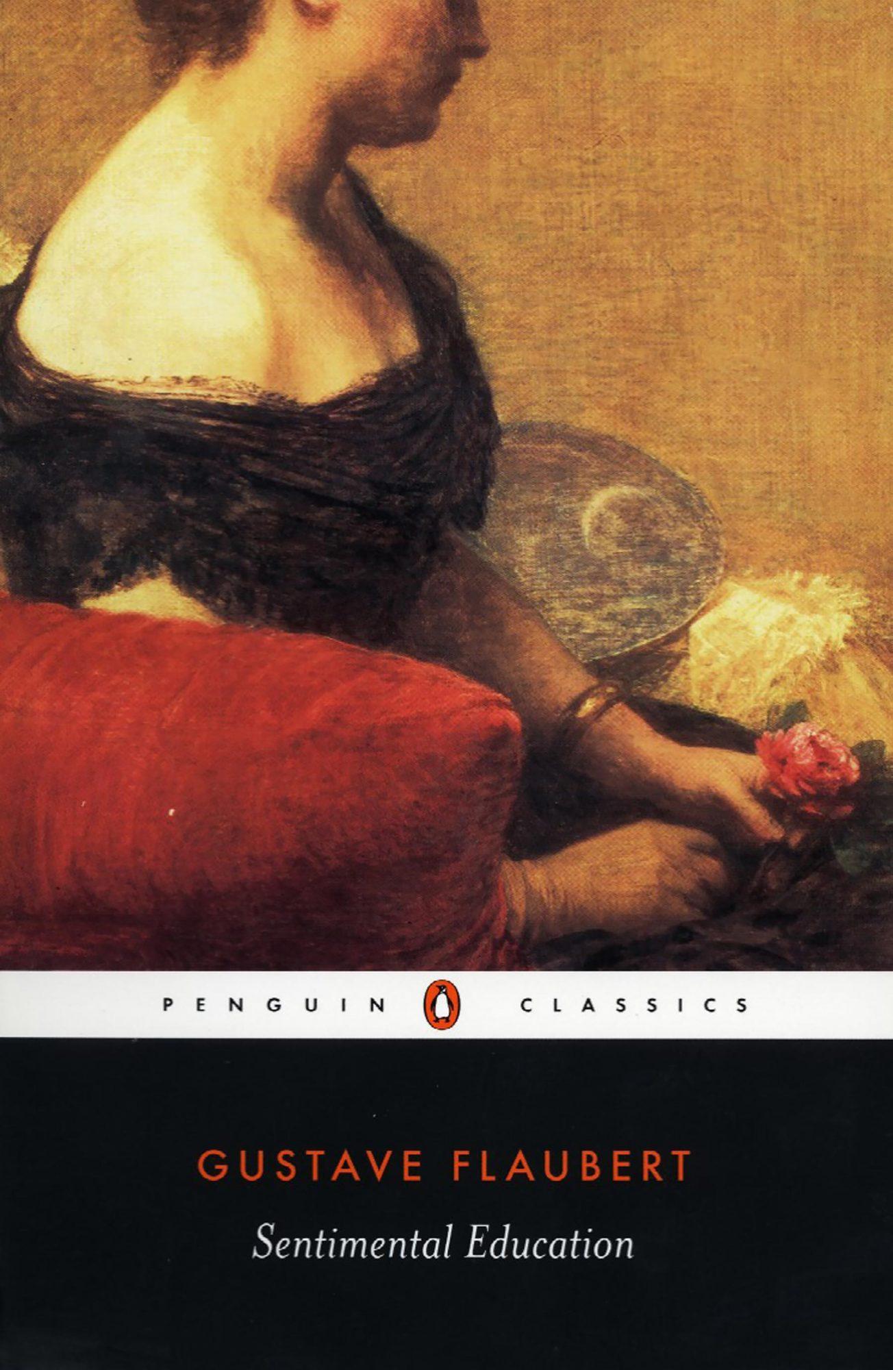 Sentimental Education by Gustave FlaubertCR: Penguin Classics