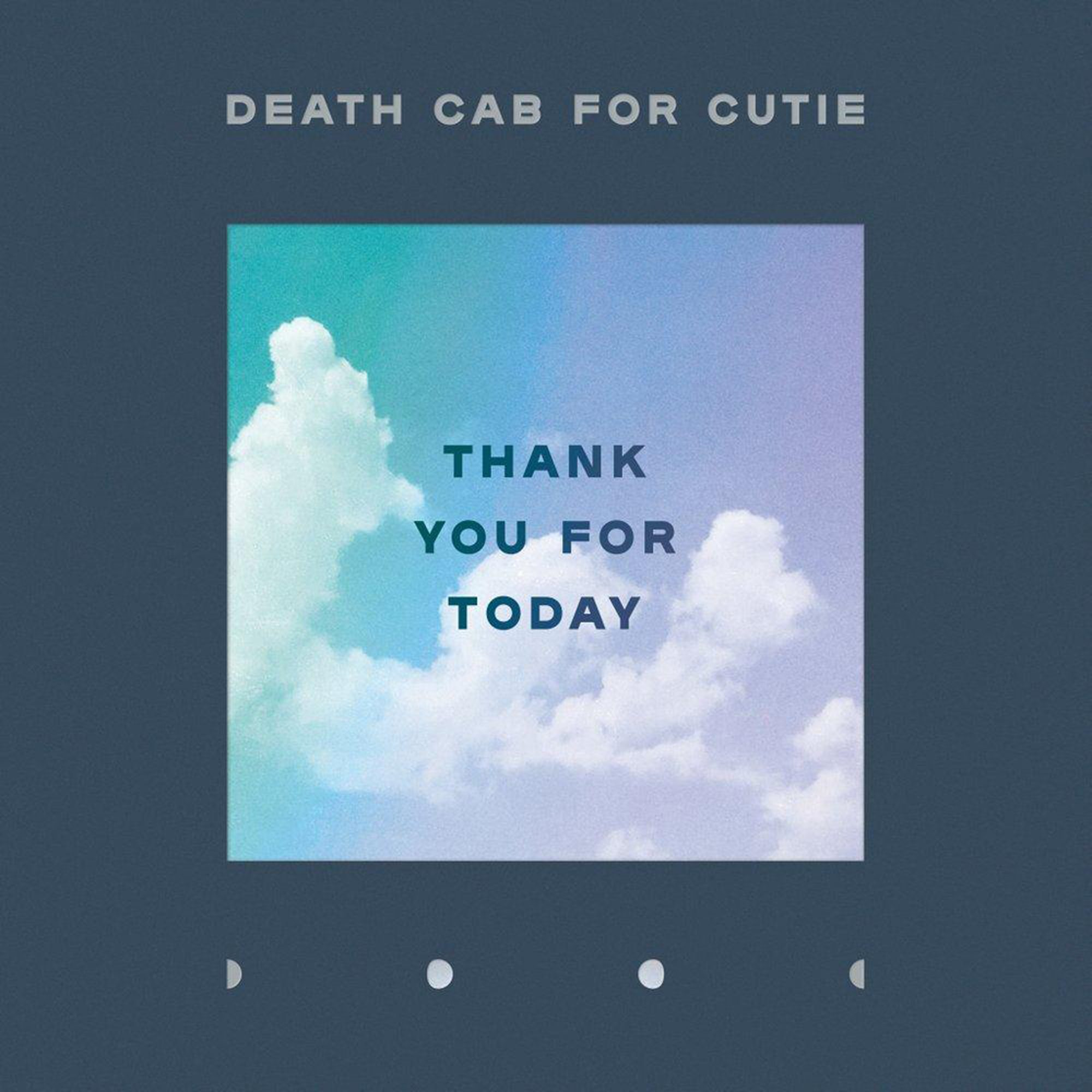 Death Cab for Cutie Thank You For TodayCredit: Thank You For Today