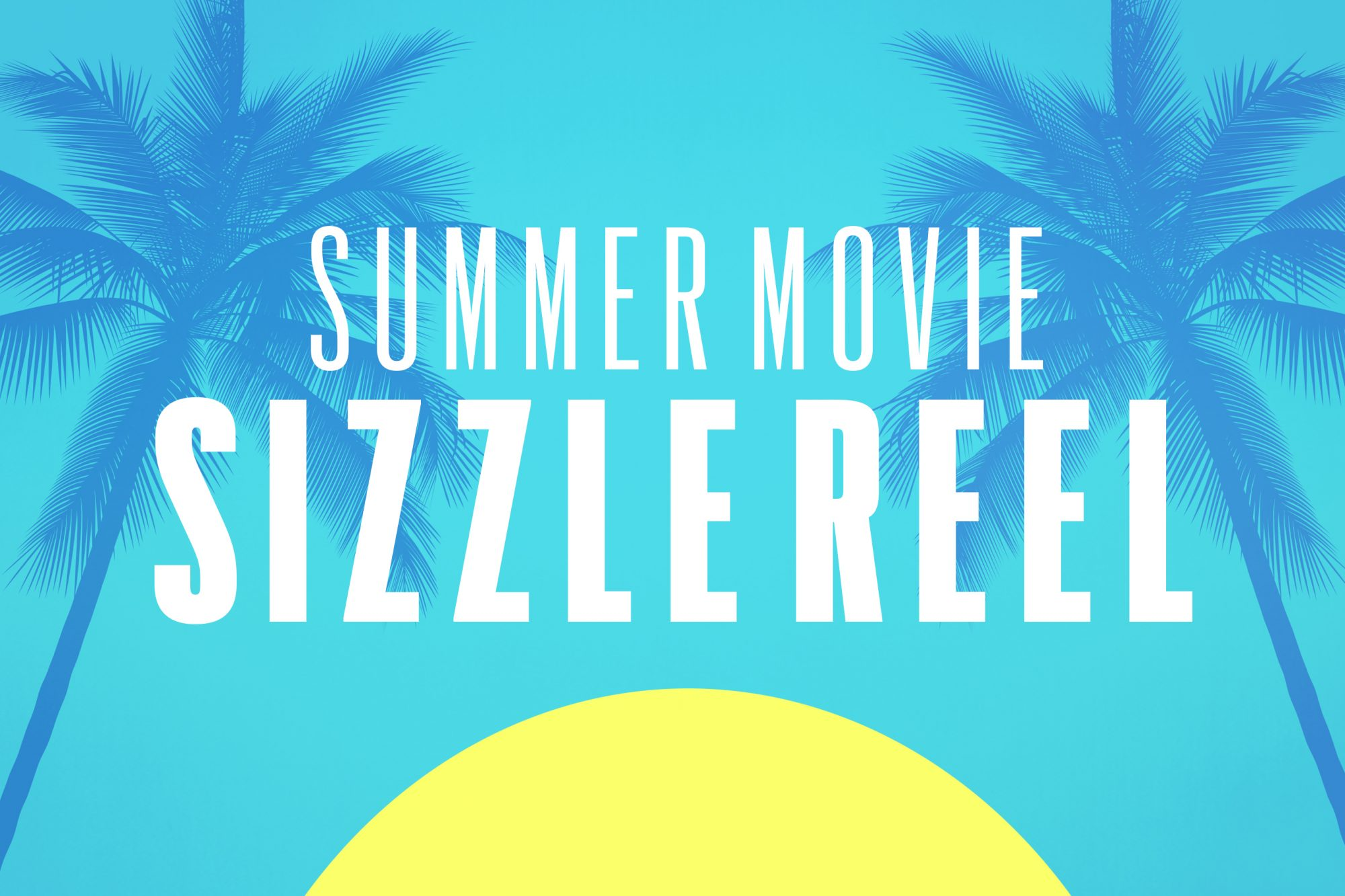 summer movie sizzle reel gallery image