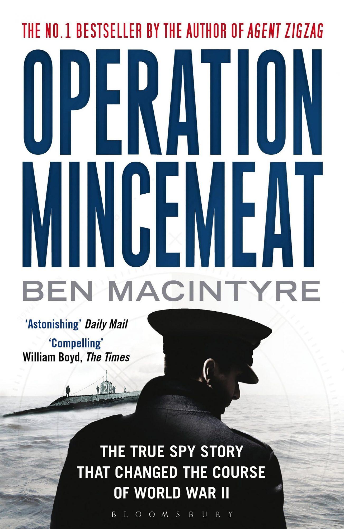 Operation Mincemeat by Ben Macintyre CR: Bloomsbury