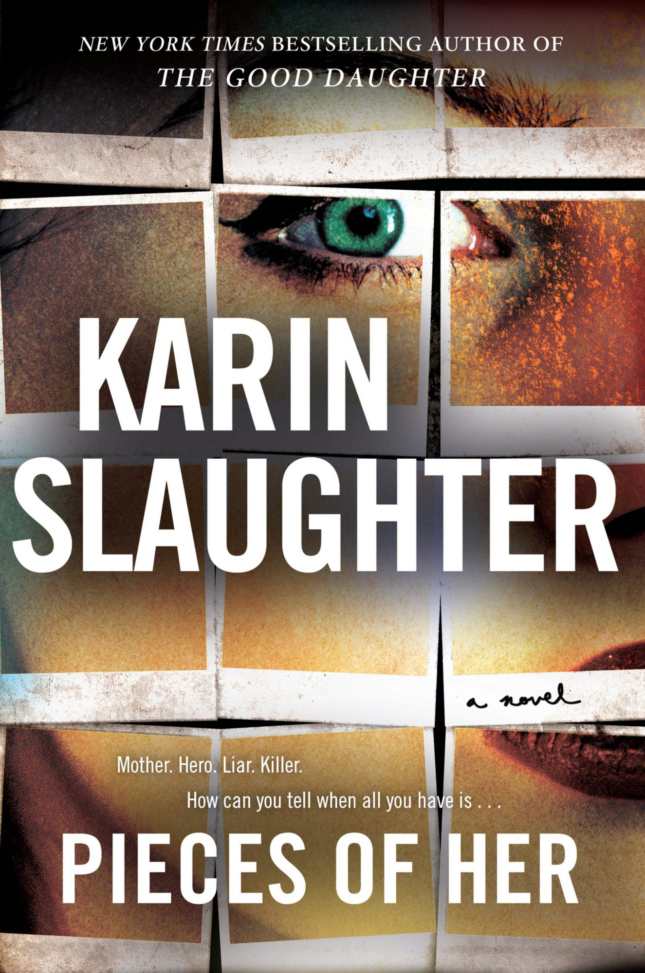 Pieces of Her: A Novel  by Karin Slaughter  William Morrow