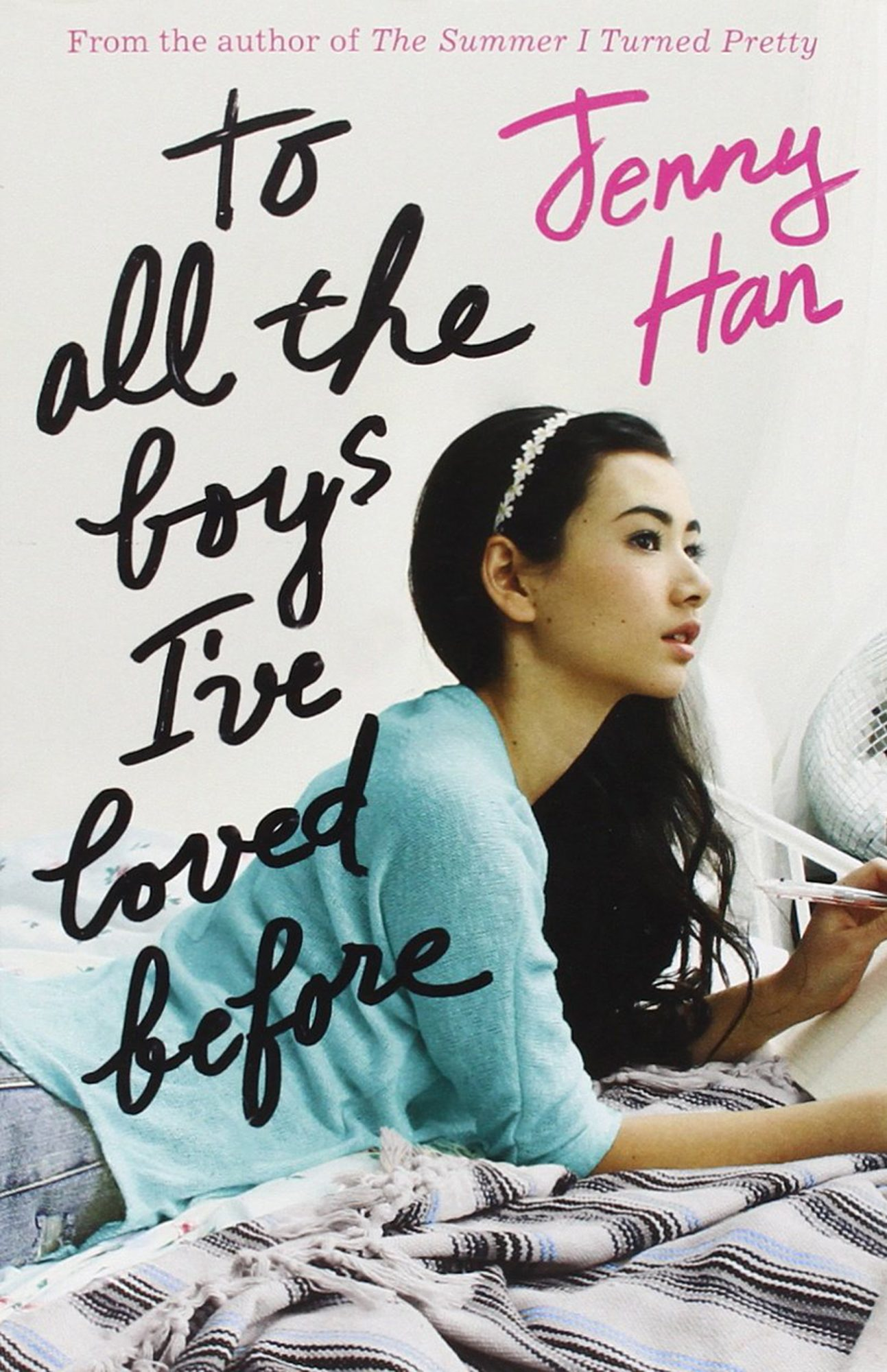 To All the Boys I've Loved Before Jenny HanCredit: Simon & Schuster
