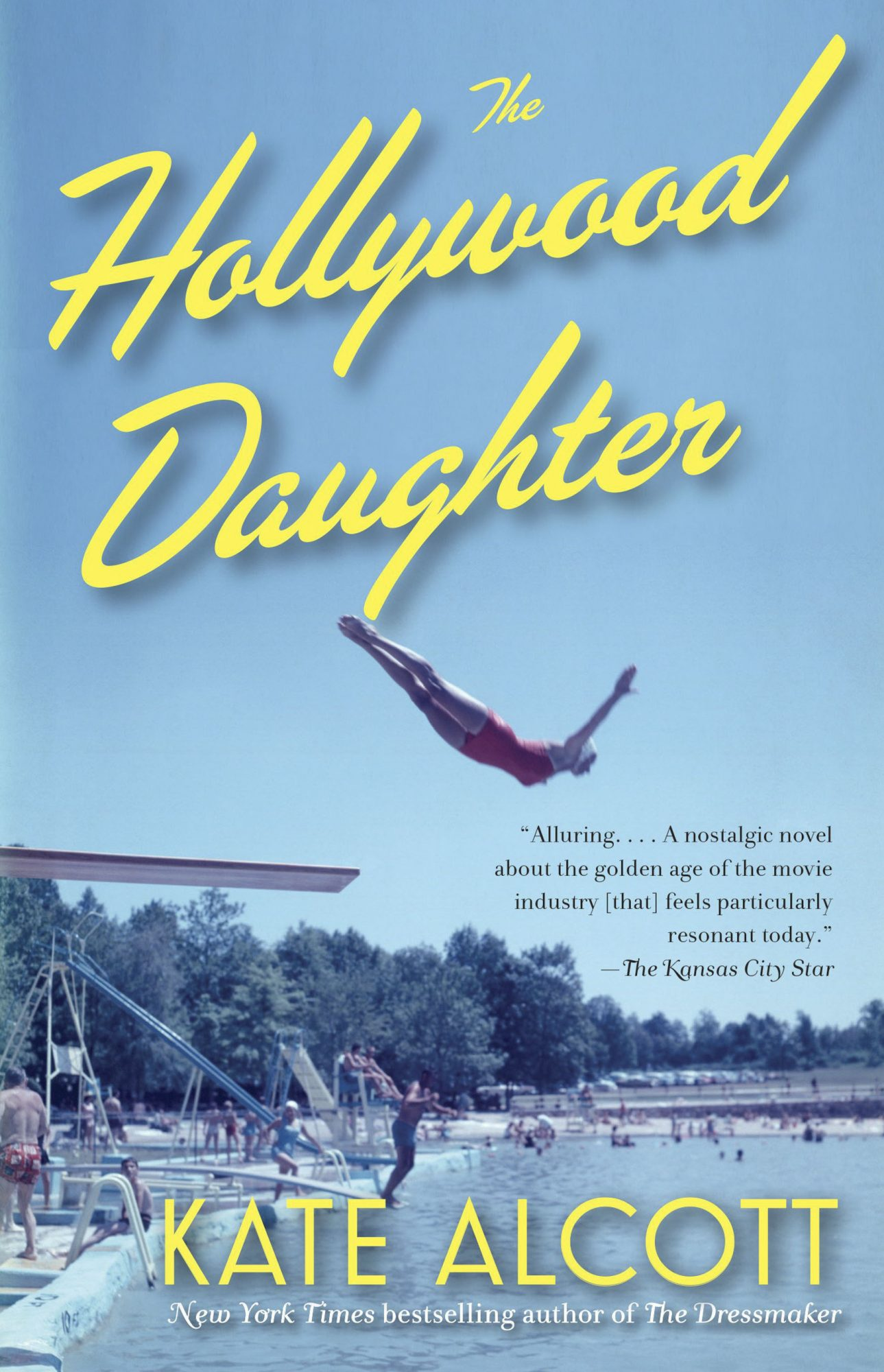 The Hollywood Daughter: A Novel by Kate Alcott  (Author)cr: Anchor